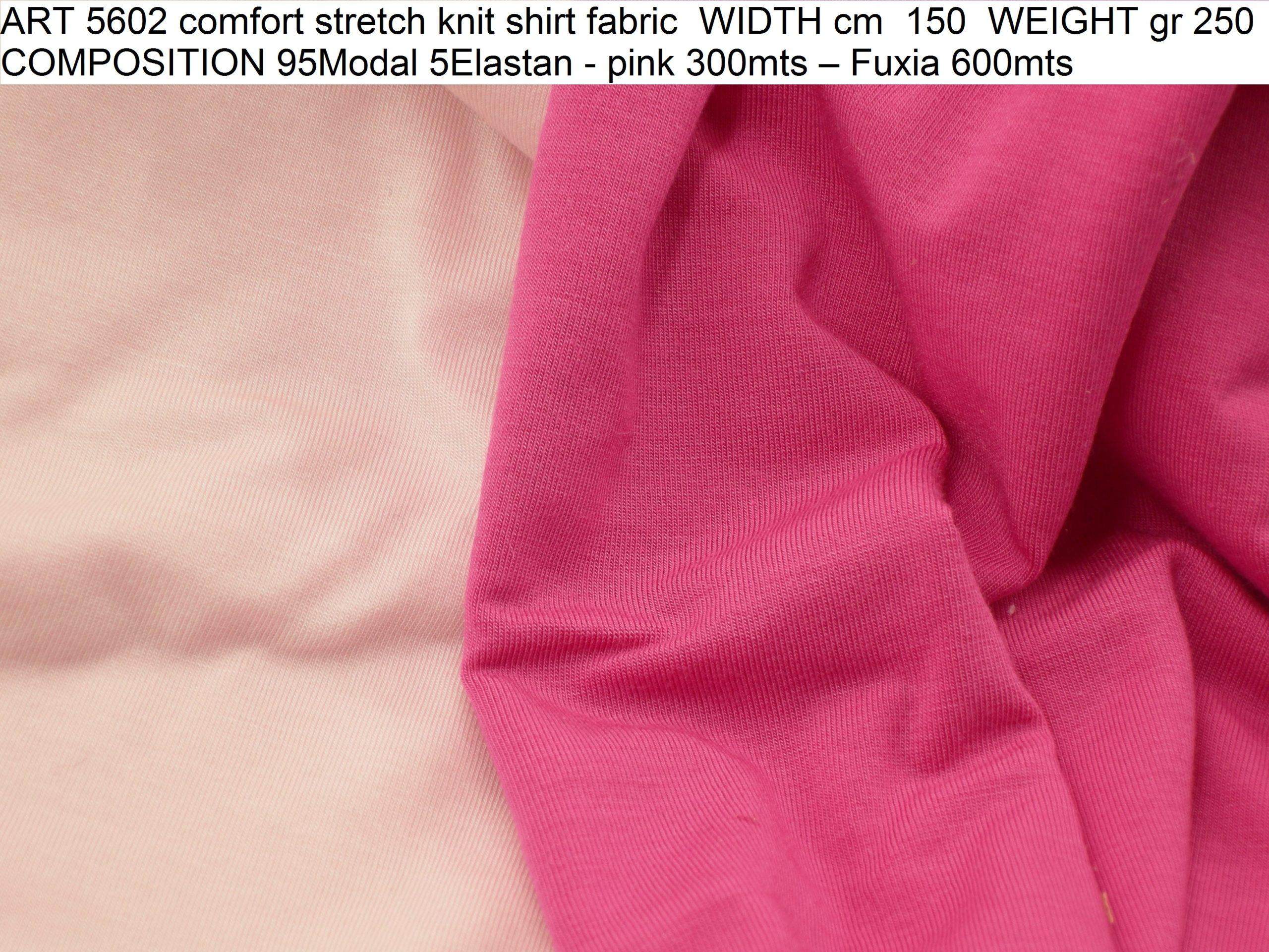 ART 5602 comfort stretch knit shirt fabric WIDTH cm 150 WEIGHT gr 250 COMPOSITION 95Modal 5Elastan - pink 300mts – Fuxia 600mts