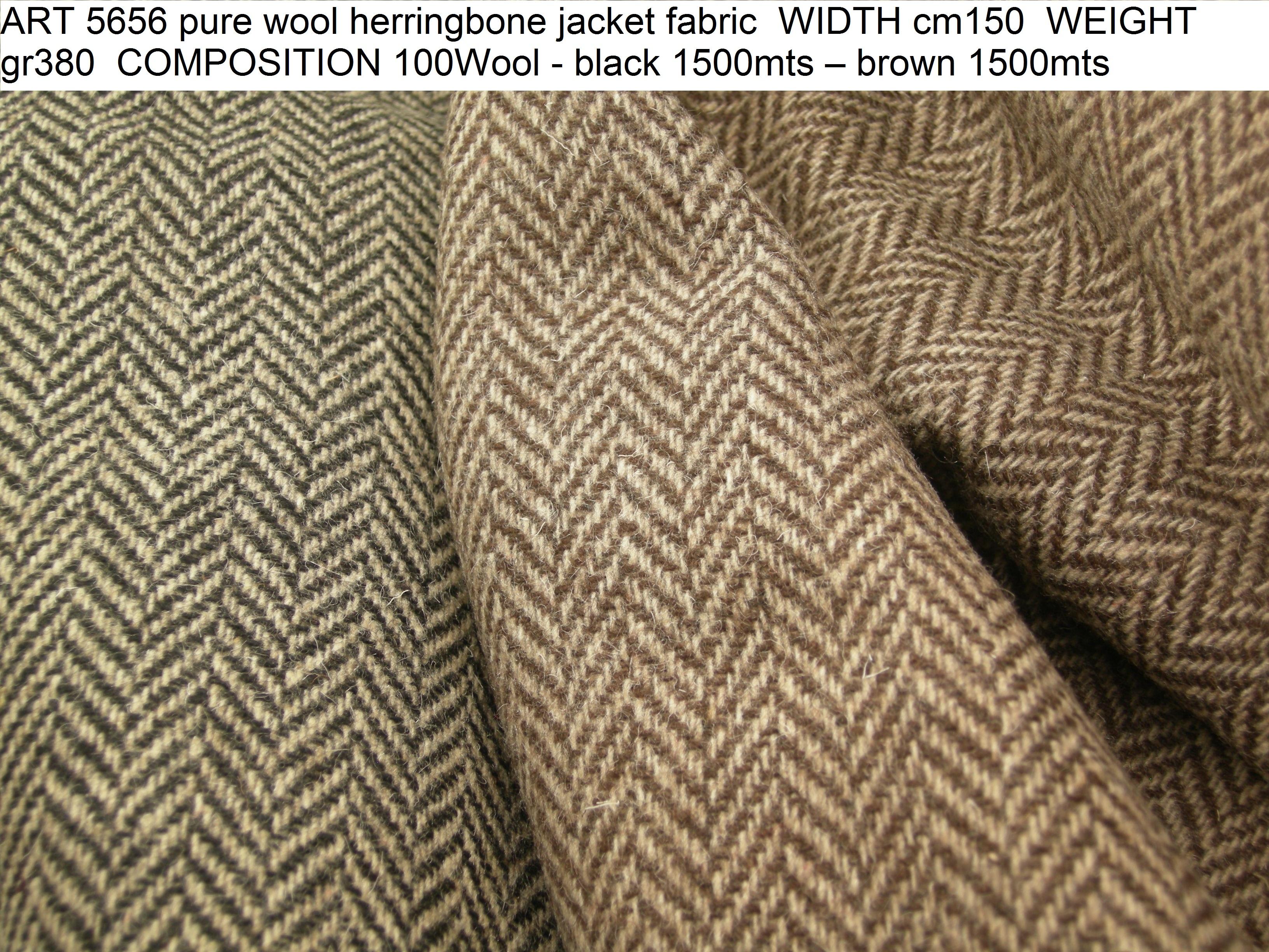 ART 5656 pure wool herringbone jacket fabric WIDTH cm150 WEIGHT gr380 COMPOSITION 100Wool - black 1500mts – brown 1500mts