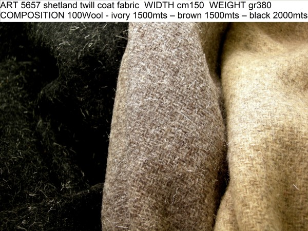 ART 5657 shetland twill coat fabric WIDTH cm150 WEIGHT gr380 COMPOSITION 100Wool - ivory 1500mts – brown 1500mts – black 2000mts