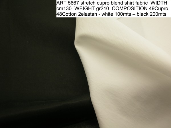 ART 5667 stretch cupro blend shirt fabric WIDTH cm130 WEIGHT gr210 COMPOSITION 49Cupro 48Cotton 2elastan - white 100mts – black 200mts
