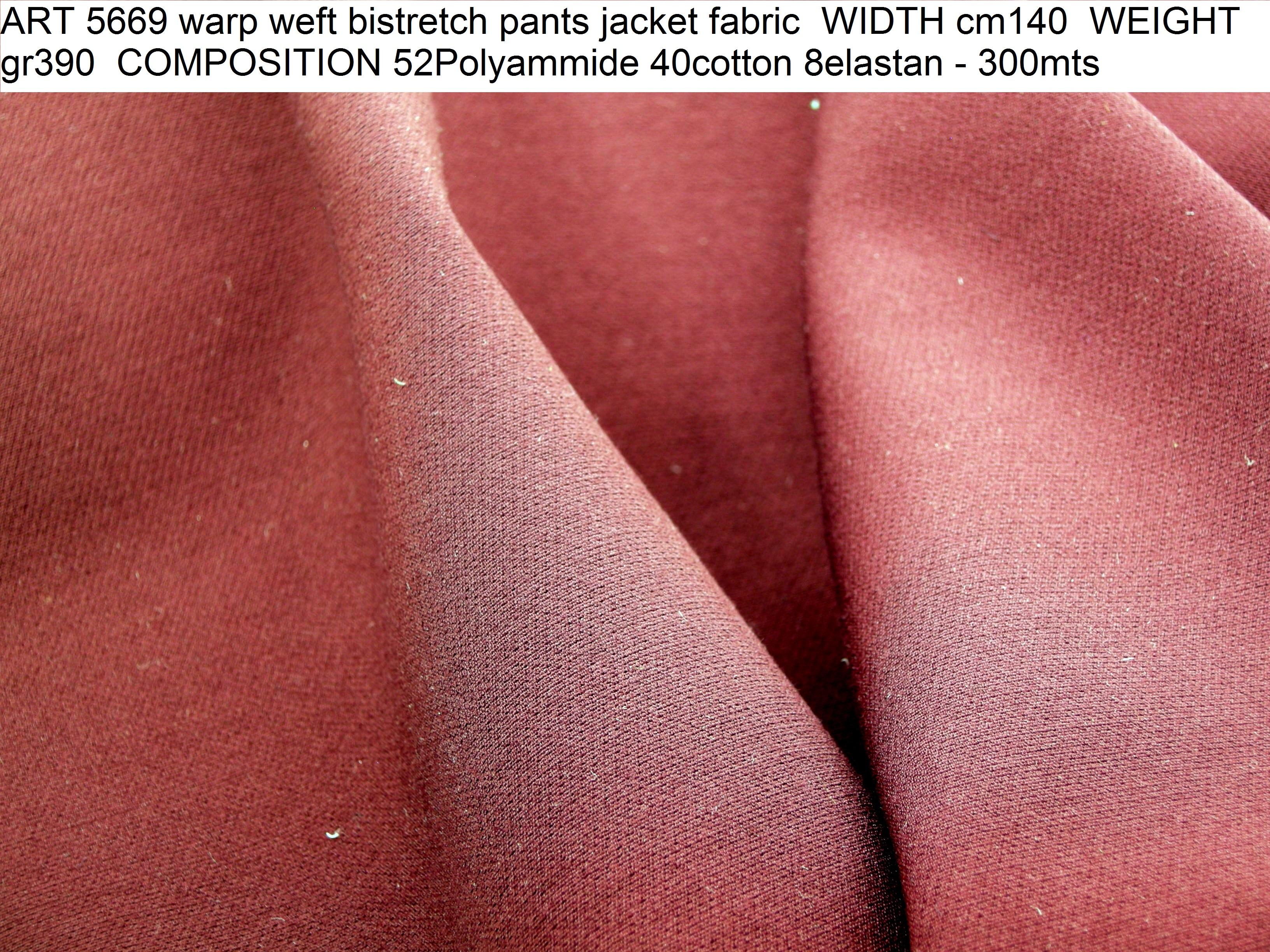 ART 5669 warp weft bistretch pants jacket fabric WIDTH cm140 WEIGHT gr390 COMPOSITION 52Polyammide 40cotton 8elastan - 300mts