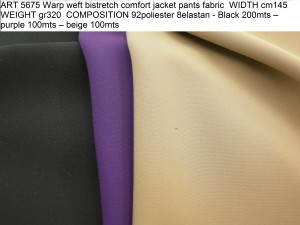 ART 5675 Warp weft bistretch comfort jacket pants fabric WIDTH cm145 WEIGHT gr320 COMPOSITION 92poliester 8elastan - Black 200mts – purple 100mts – beige 100mts