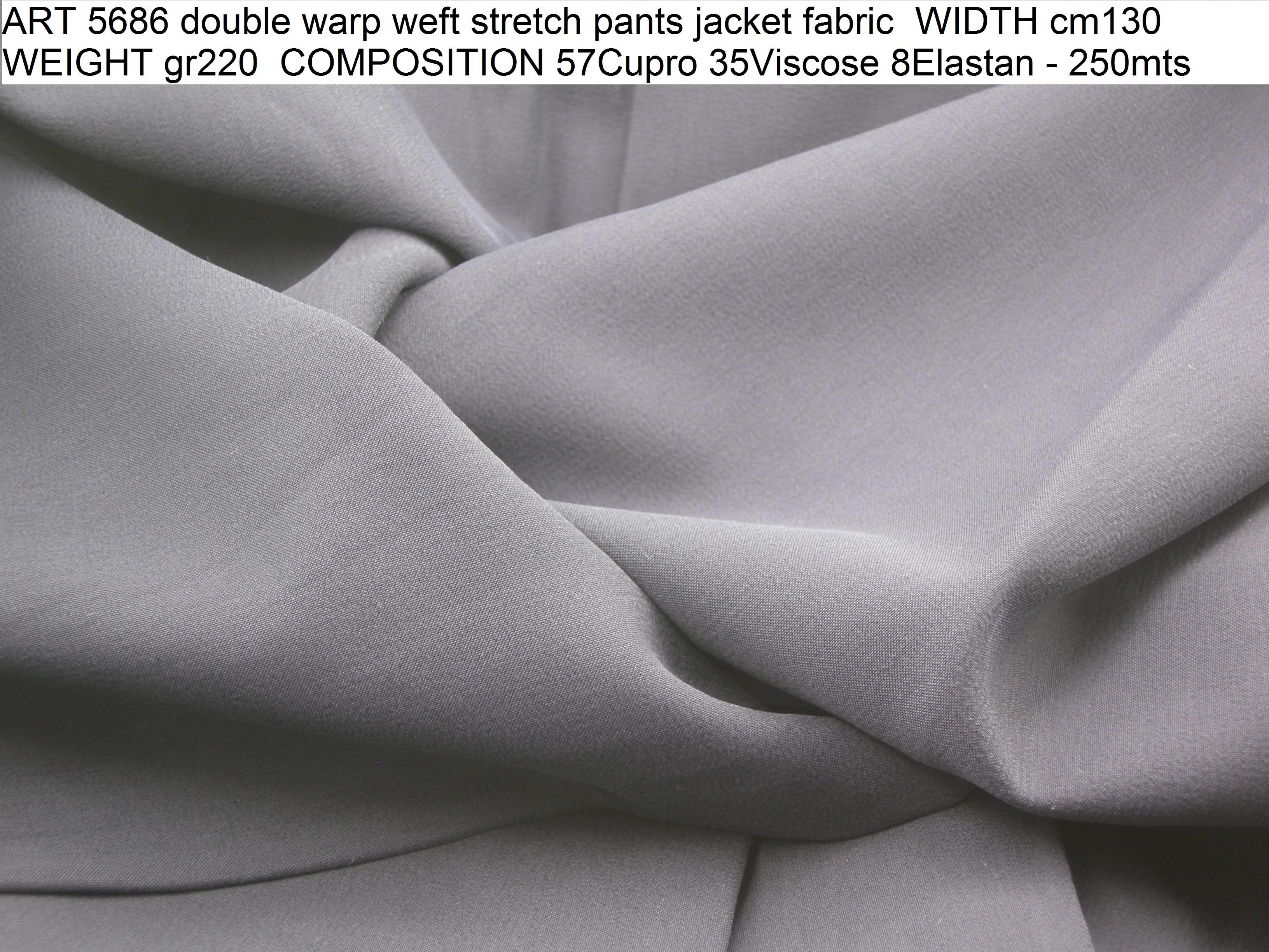 ART 5686 double warp weft stretch pants jacket fabric WIDTH cm130 WEIGHT gr220 COMPOSITION 57Cupro 35Viscose 8Elastan - 250mts