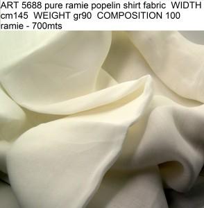 ART 5688 pure ramie popelin shirt fabric WIDTH cm145 WEIGHT gr90 COMPOSITION 100 ramie - 700mts