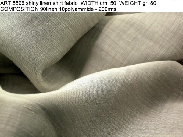 ART 5696 shiny linen shirt fabric WIDTH cm150 WEIGHT gr180 COMPOSITION 90linen 10polyammide - 200mts