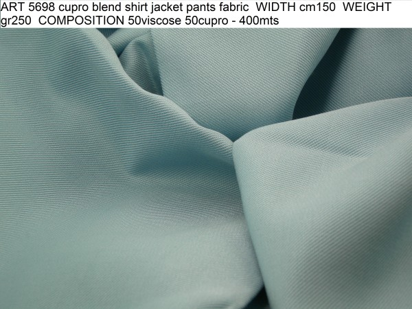 ART 5698 cupro blend shirt jacket pants fabric WIDTH cm150 WEIGHT gr250 COMPOSITION 50viscose 50cupro - 400mts