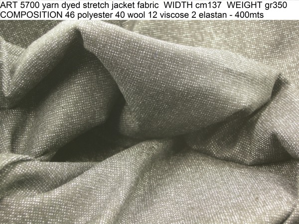 ART 5700 yarn dyed stretch jacket fabric WIDTH cm137 WEIGHT gr350 COMPOSITION 46 polyester 40 wool 12 viscose 2 elastan - 400mts