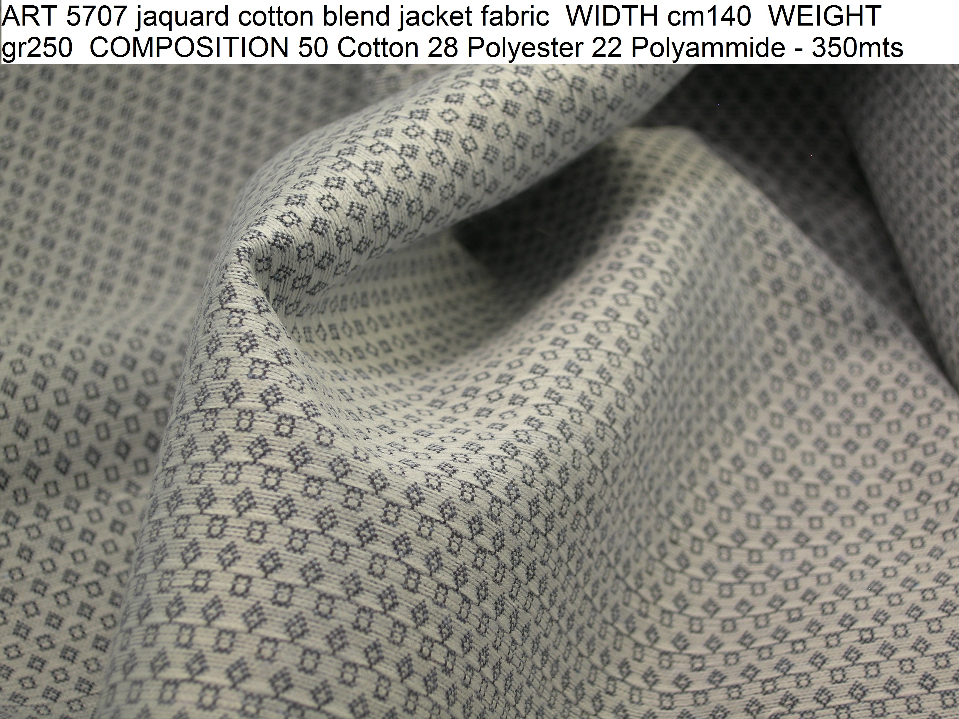 ART 5707 jaquard cotton blend jacket fabric WIDTH cm140 WEIGHT gr250 COMPOSITION 50 Cotton 28 Polyester 22 Polyammide - 350mts