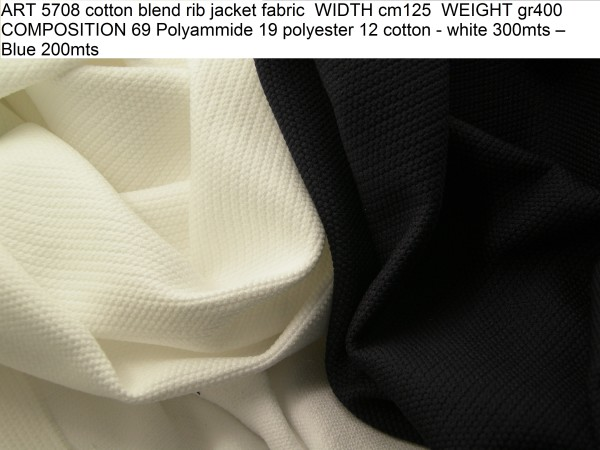 ART 5708 cotton blend rib jacket fabric WIDTH cm125 WEIGHT gr400 COMPOSITION 69 Polyammide 19 polyester 12 cotton - white 300mts – Blue 200mts