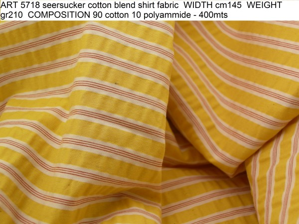 ART 5718 seersucker cotton blend shirt fabric WIDTH cm145 WEIGHT gr210 COMPOSITION 90 cotton 10 polyammide - 400mts
