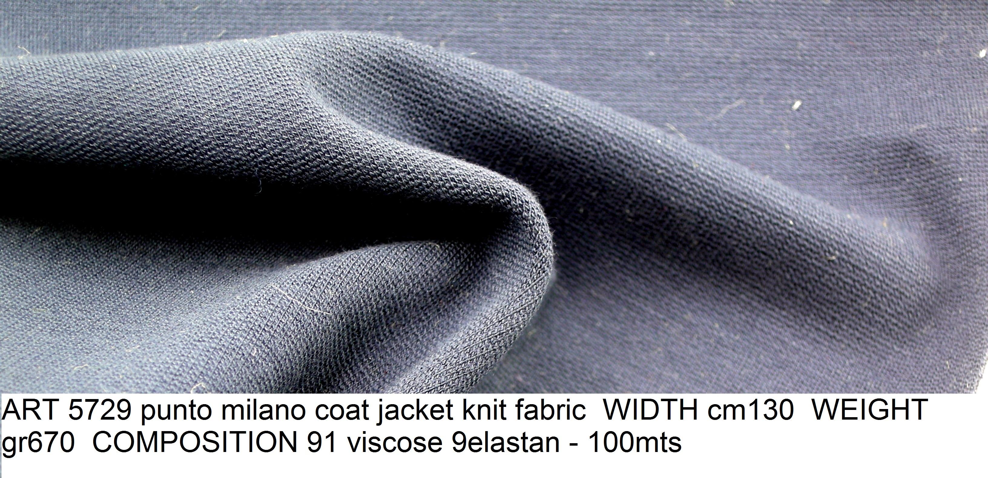 ART 5729 punto milano coat jacket knit fabric WIDTH cm130 WEIGHT gr670 COMPOSITION 91 viscose 9elastan - 100mts