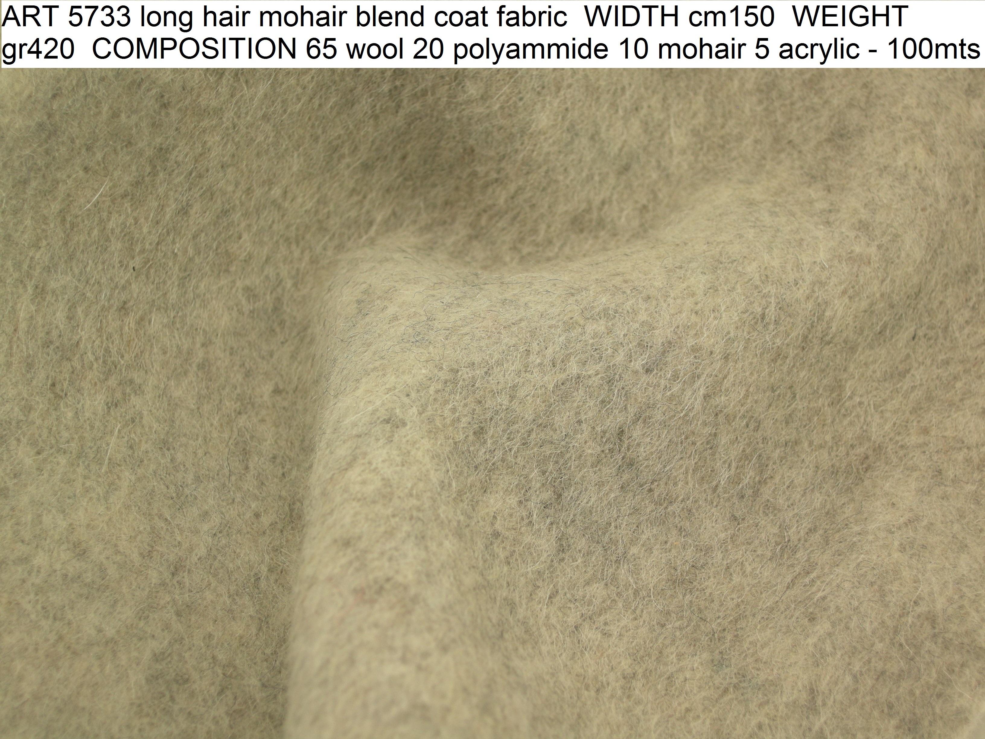 ART 5733 long hair mohair blend coat fabric WIDTH cm150 WEIGHT gr420 COMPOSITION 65 wool 20 polyammide 10 mohair 5 acrylic - 100mts