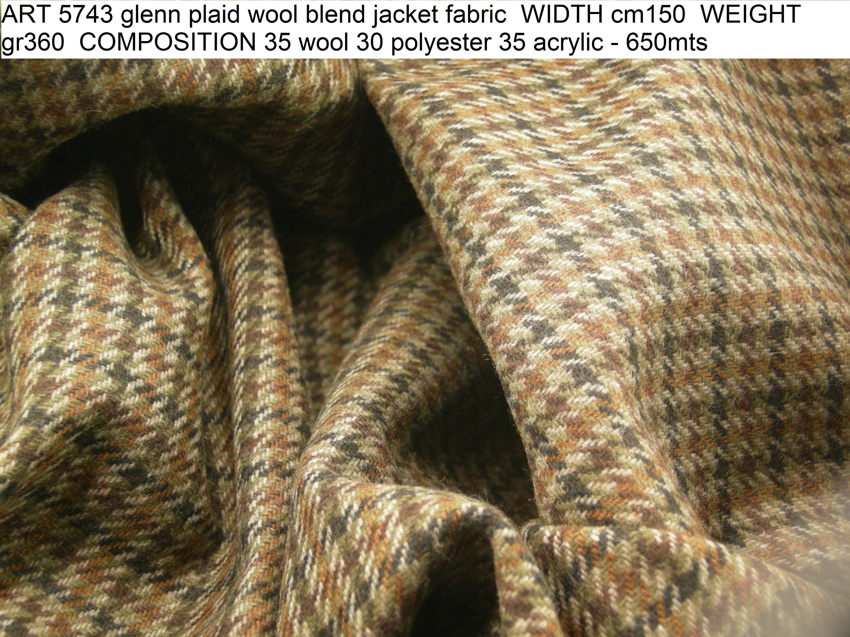 ART 5743 glenn plaid wool blend jacket fabric WIDTH cm150 WEIGHT gr360 COMPOSITION 35 wool 30 polyester 35 acrylic - 650mts