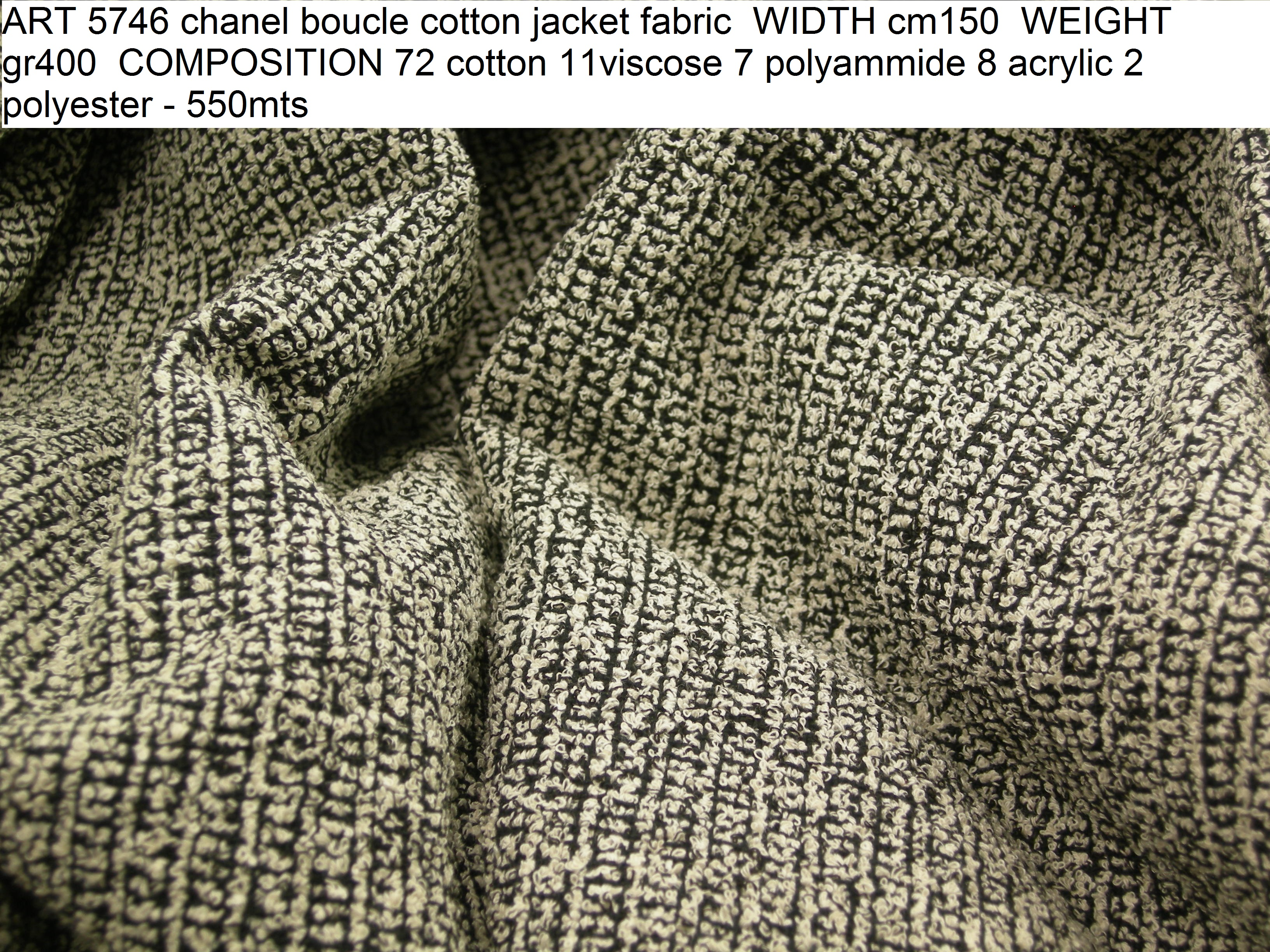 ART 5746 chanel boucle cotton jacket fabric WIDTH cm150 WEIGHT gr400 COMPOSITION 72 cotton 11viscose 7 polyammide 8 acrylic 2 polyester - 550mts