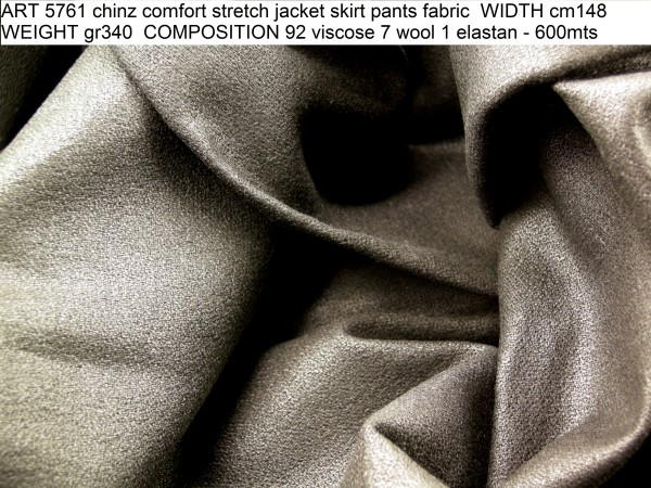 ART 5761 chinz comfort stretch jacket skirt pants fabric WIDTH cm148 WEIGHT gr340 COMPOSITION 92 viscose 7 wool 1 elastan - 600mts