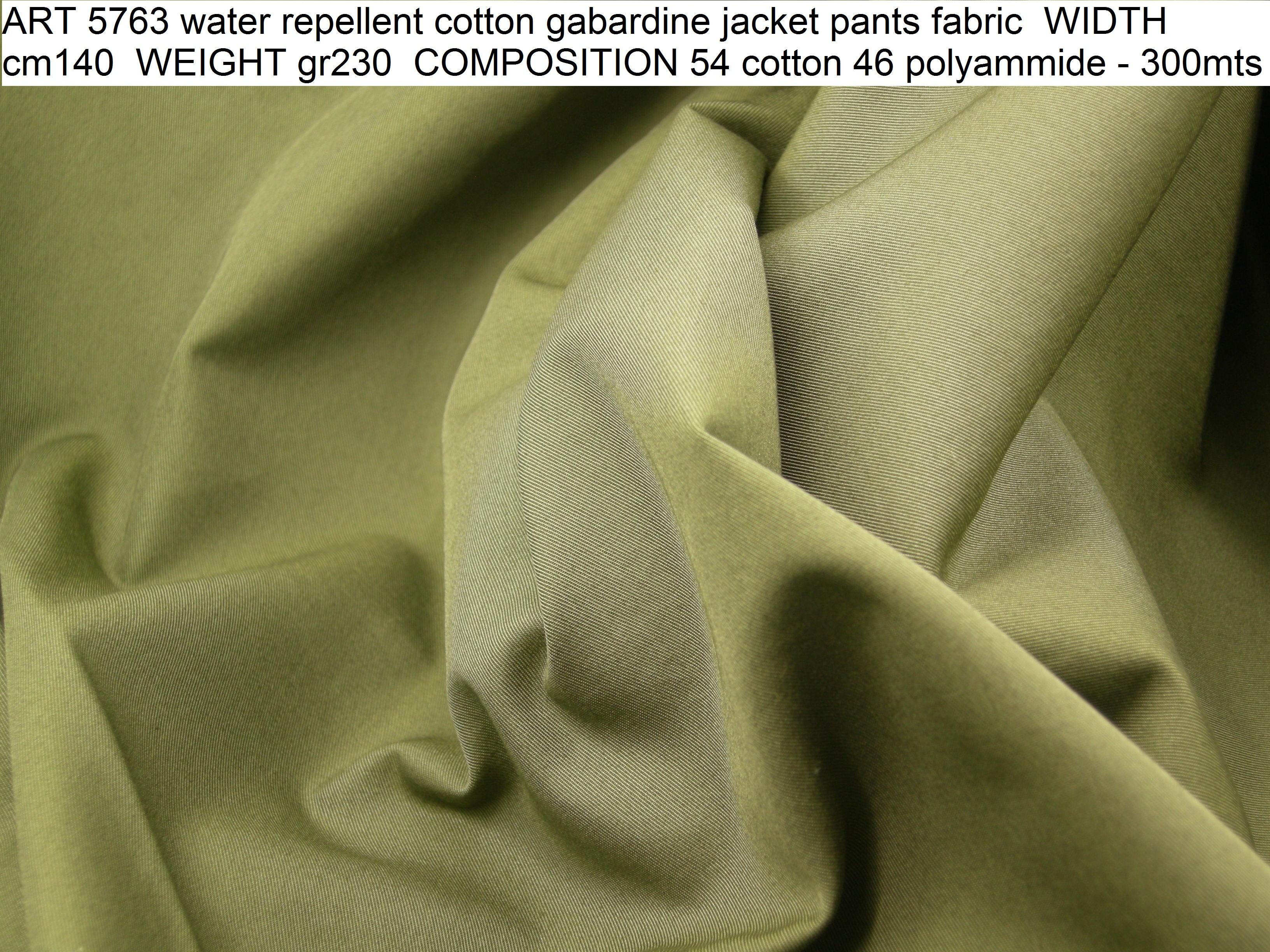 ART 5763 water repellent cotton gabardine jacket pants fabric WIDTH cm140 WEIGHT gr230 COMPOSITION 54 cotton 46 polyammide - 300mts