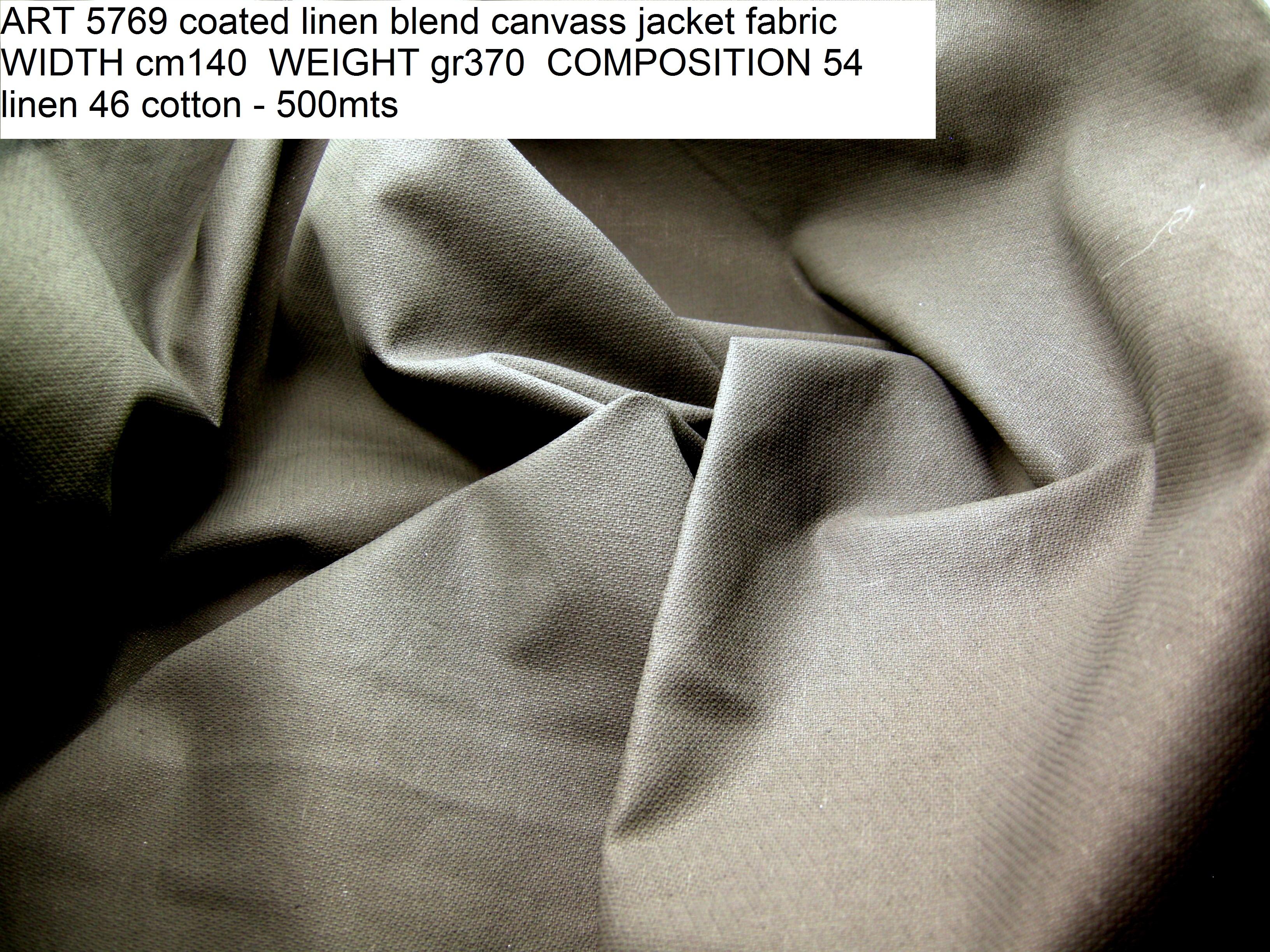 ART 5769 coated linen blend canvass jacket fabric WIDTH cm140 WEIGHT gr370 COMPOSITION 54 linen 46 cotton - 500mts