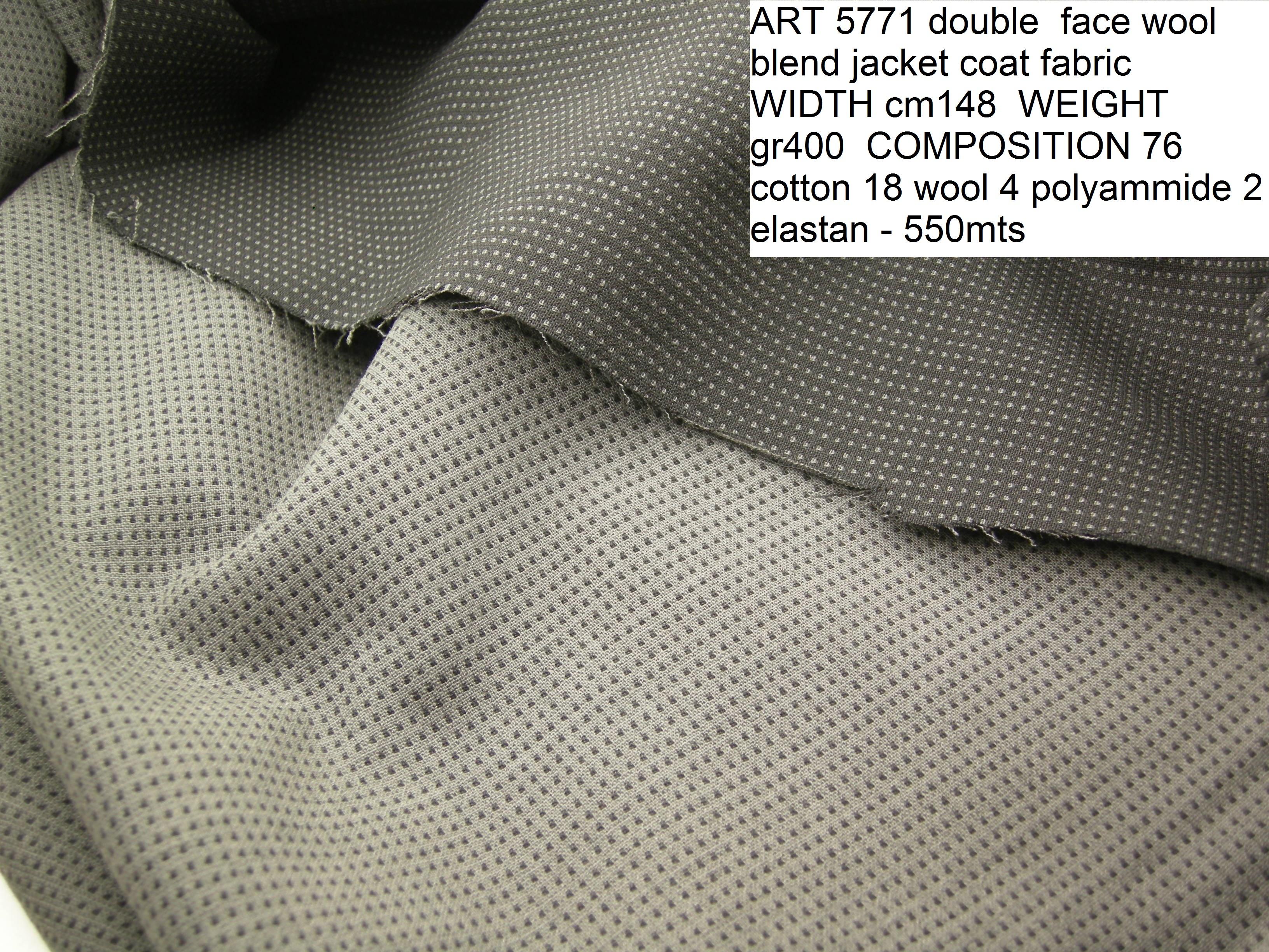 ART 5771 double face wool blend jacket coat fabric WIDTH cm148 WEIGHT gr400 COMPOSITION 76 cotton 18 wool 4 polyammide 2 elastan - 550mts