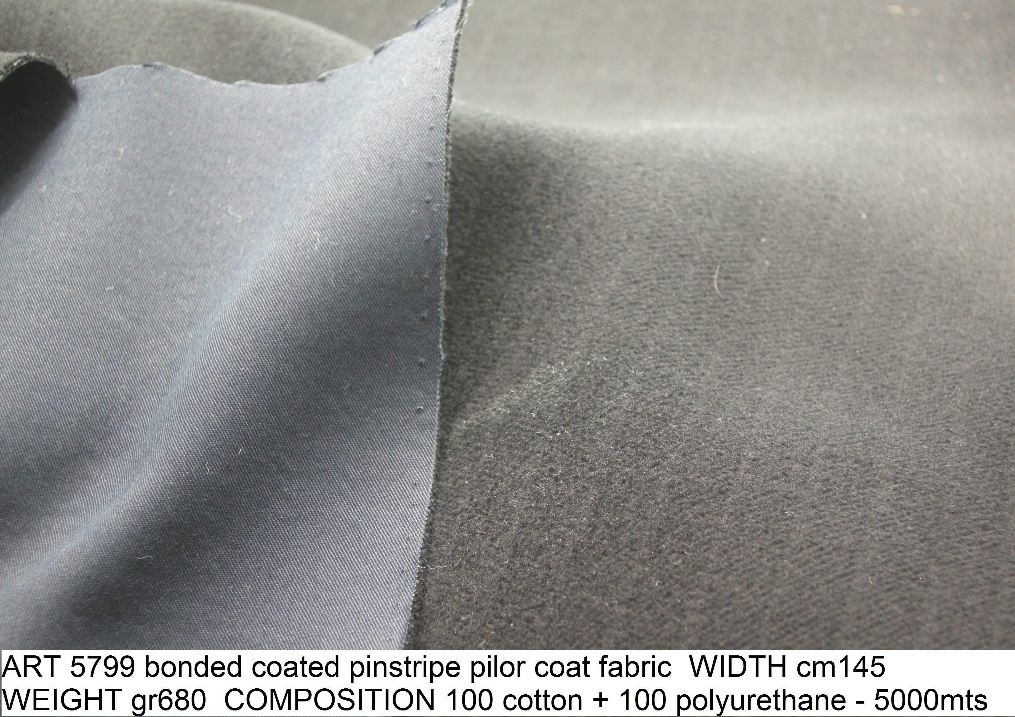 ART 5799 bonded coated pinstripe pilor coat fabric WIDTH cm145 WEIGHT gr680 COMPOSITION 100 cotton 100 polyurethane - 5000mts