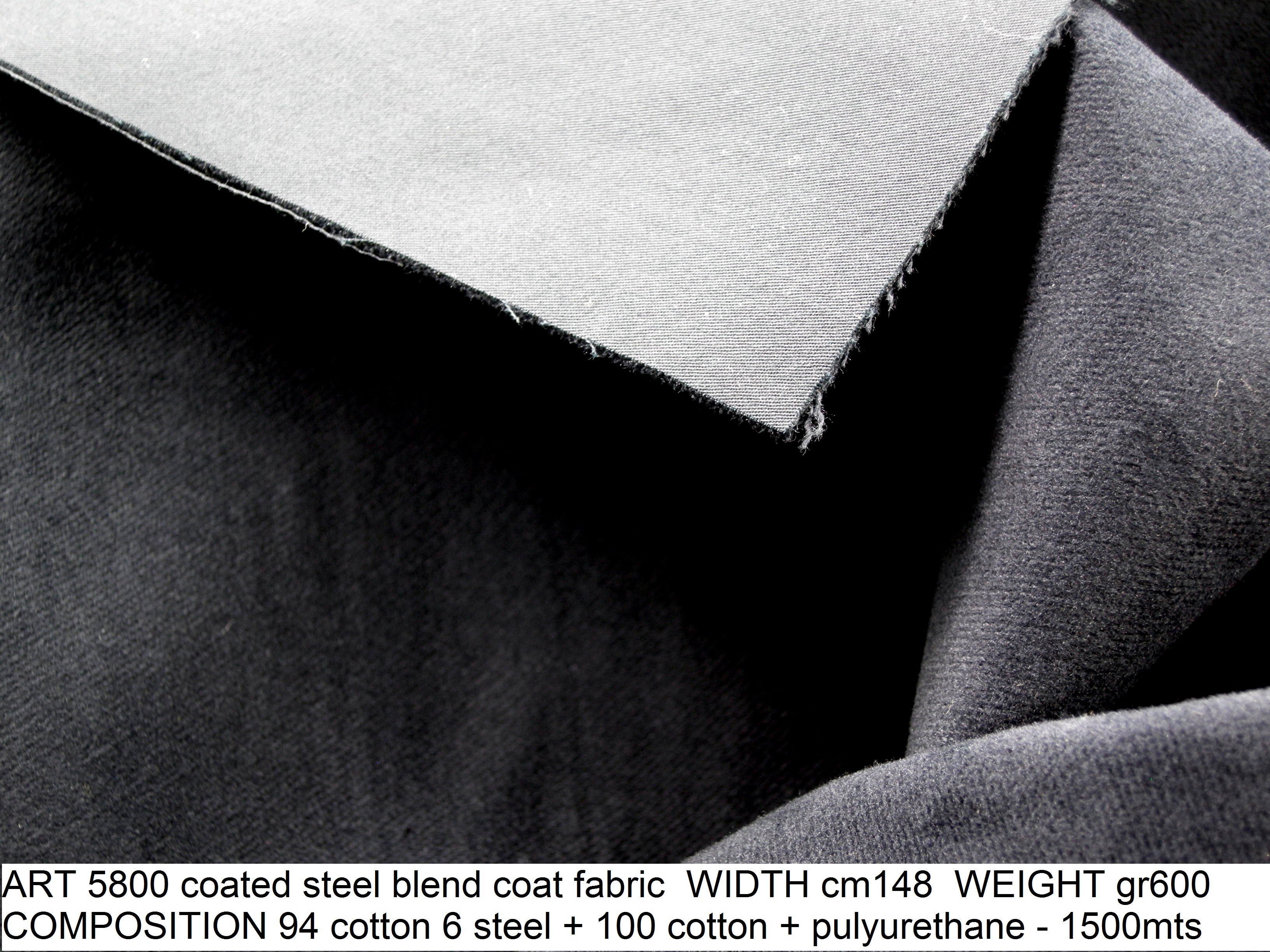 ART 5800 coated steel blend coat fabric WIDTH cm148 WEIGHT gr600 COMPOSITION 94 cotton 6 steel 100 cotton pulyurethane - 1500mts