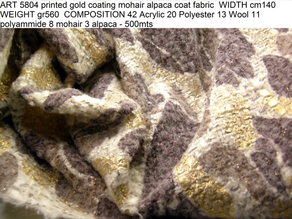 ART 5804 printed gold coating mohair alpaca coat fabric WIDTH cm140 WEIGHT gr560 COMPOSITION 42 Acrylic 20 Polyester 13 Wool 11 polyammide 8 mohair 3 alpaca - 500mts