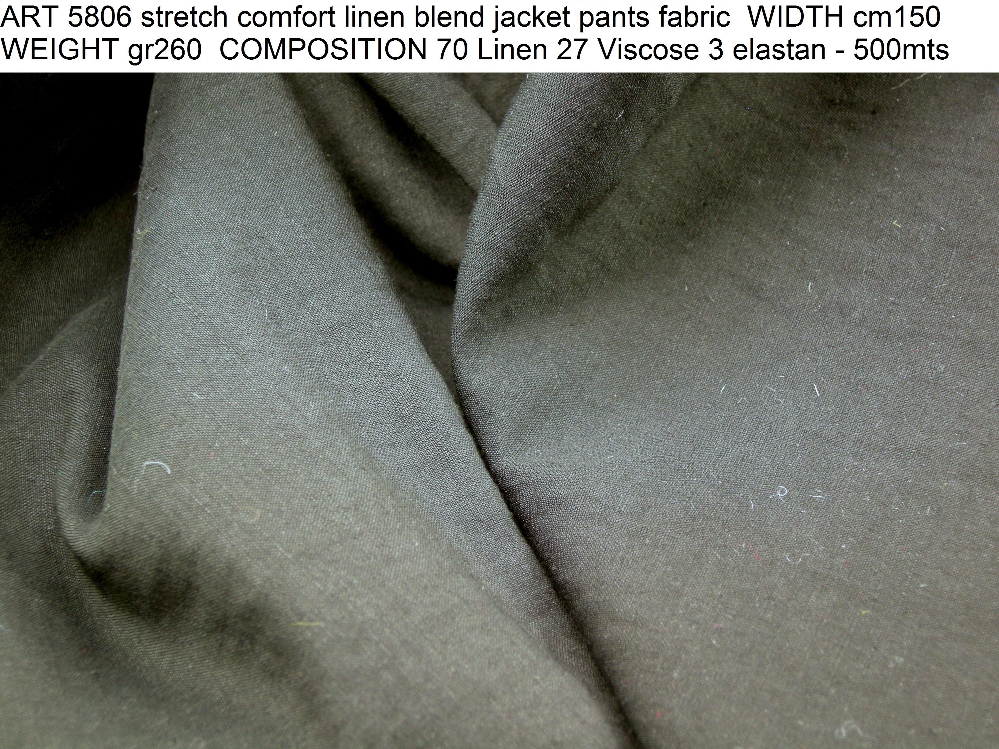 ART 5806 stretch comfort linen blend jacket pants fabric WIDTH cm150 WEIGHT gr260 COMPOSITION 70 Linen 27 Viscose 3 elastan - 500mts