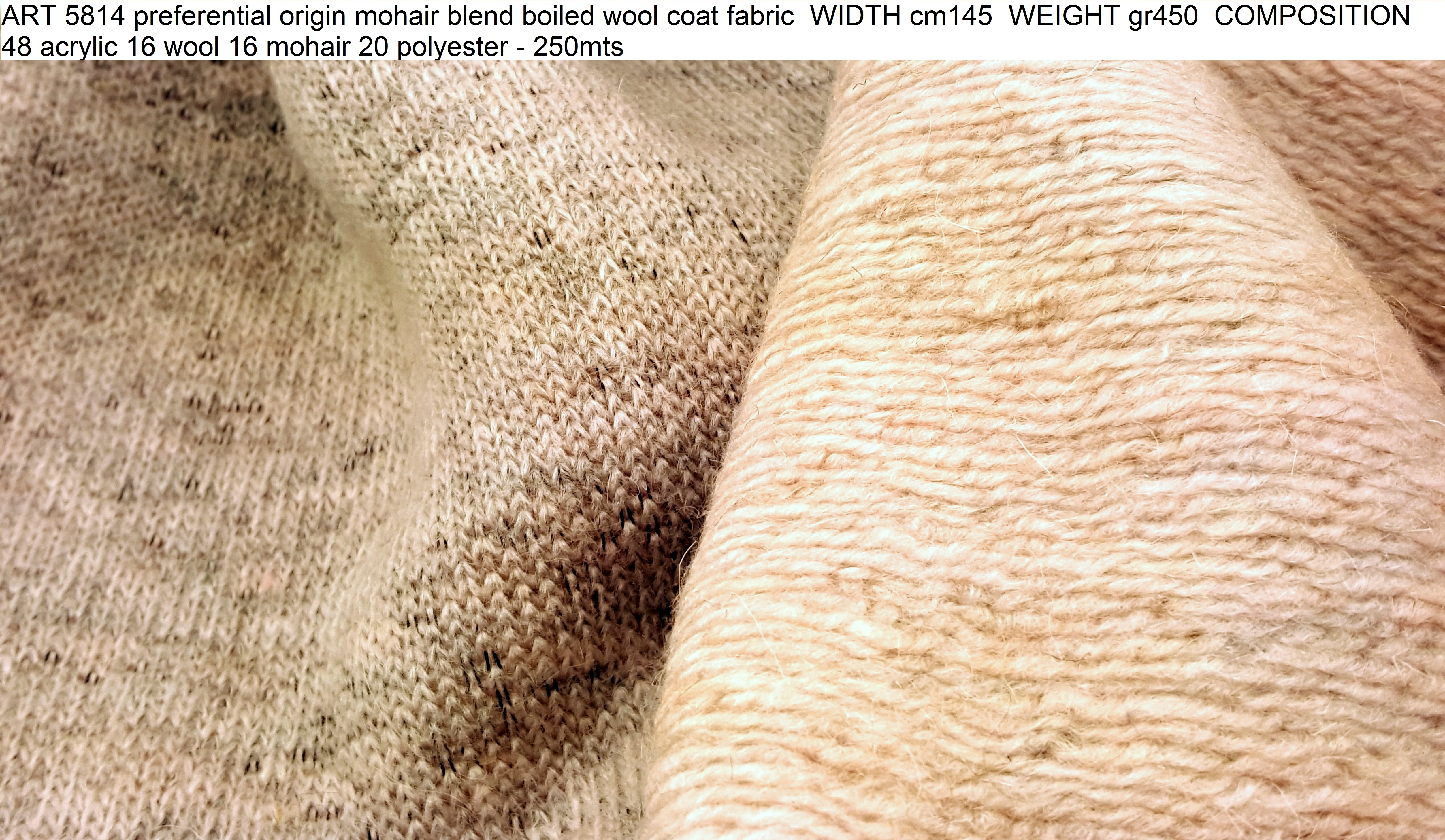 ART 5814 preferential origin mohair blend boiled wool coat fabric WIDTH cm145 WEIGHT gr450 COMPOSITION 48 acrylic 16 wool 16 mohair 20 polyester - 250mts
