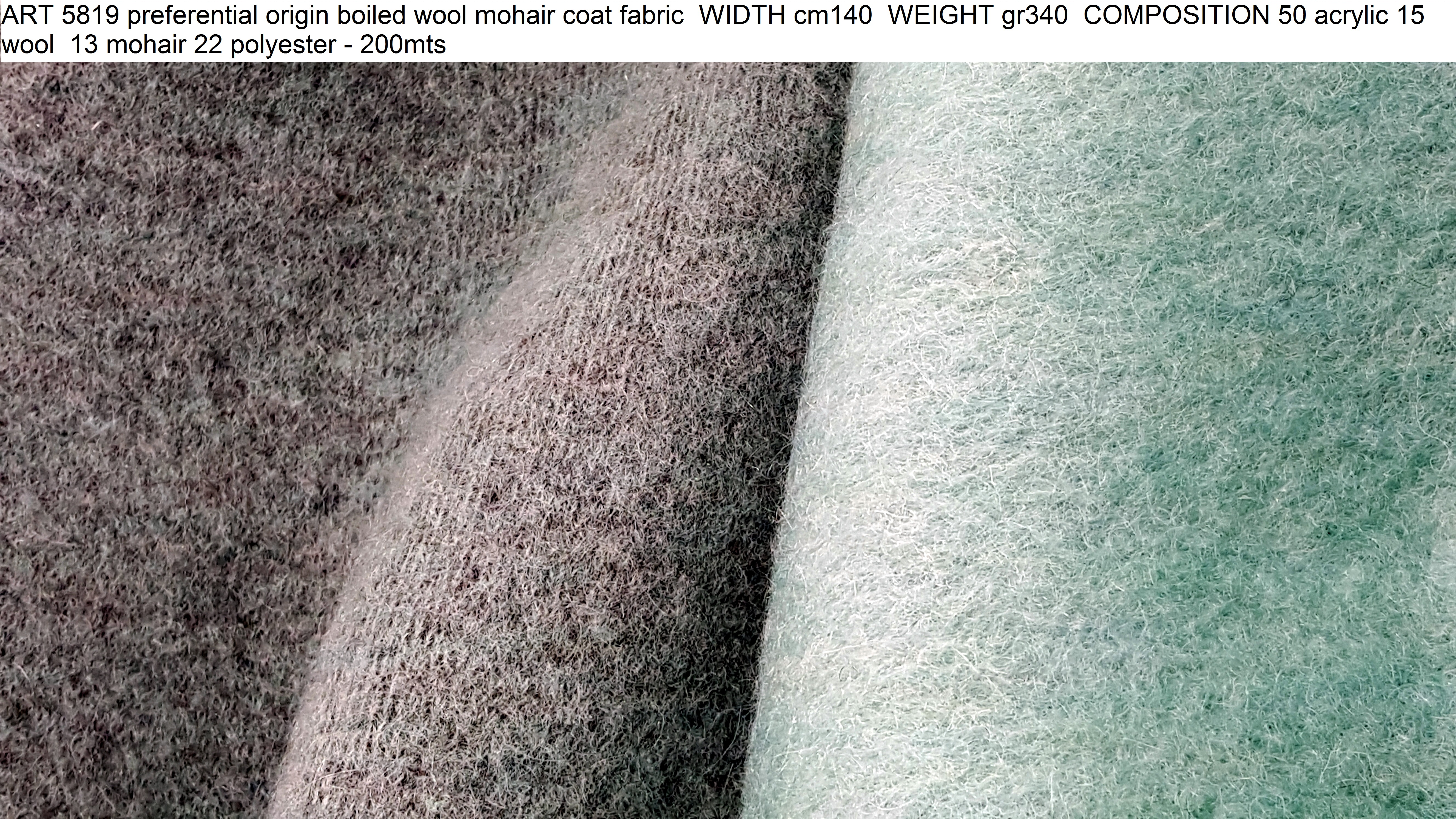 ART 5819 preferential origin boiled wool mohair coat fabric WIDTH cm140 WEIGHT gr340 COMPOSITION 50 acrylic 15 wool 13 mohair 22 polyester - 200mts