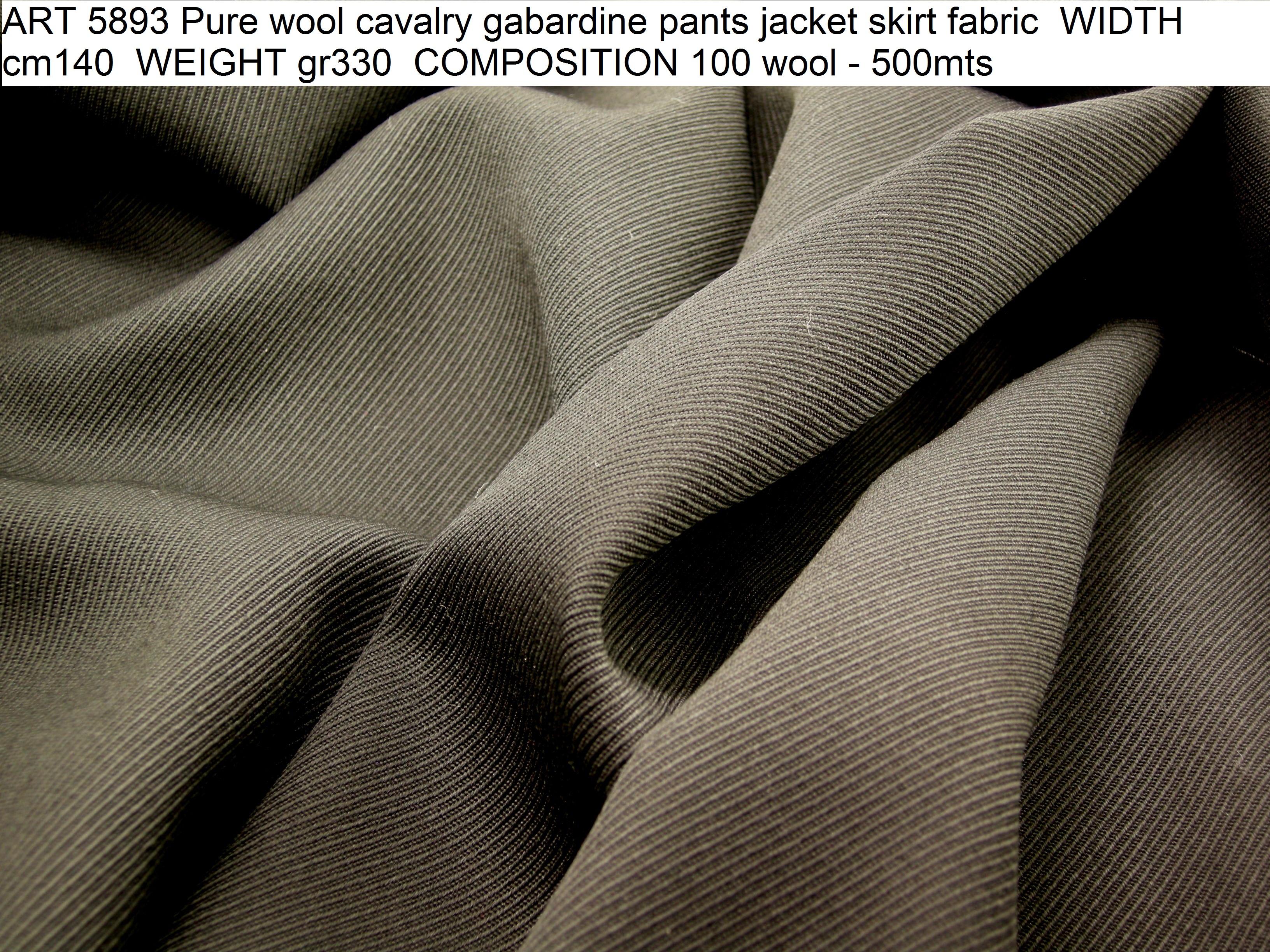 ART 5893 Pure wool cavalry gabardine pants jacket skirt fabric WIDTH cm140 WEIGHT gr330 COMPOSITION 100 wool - 500mts