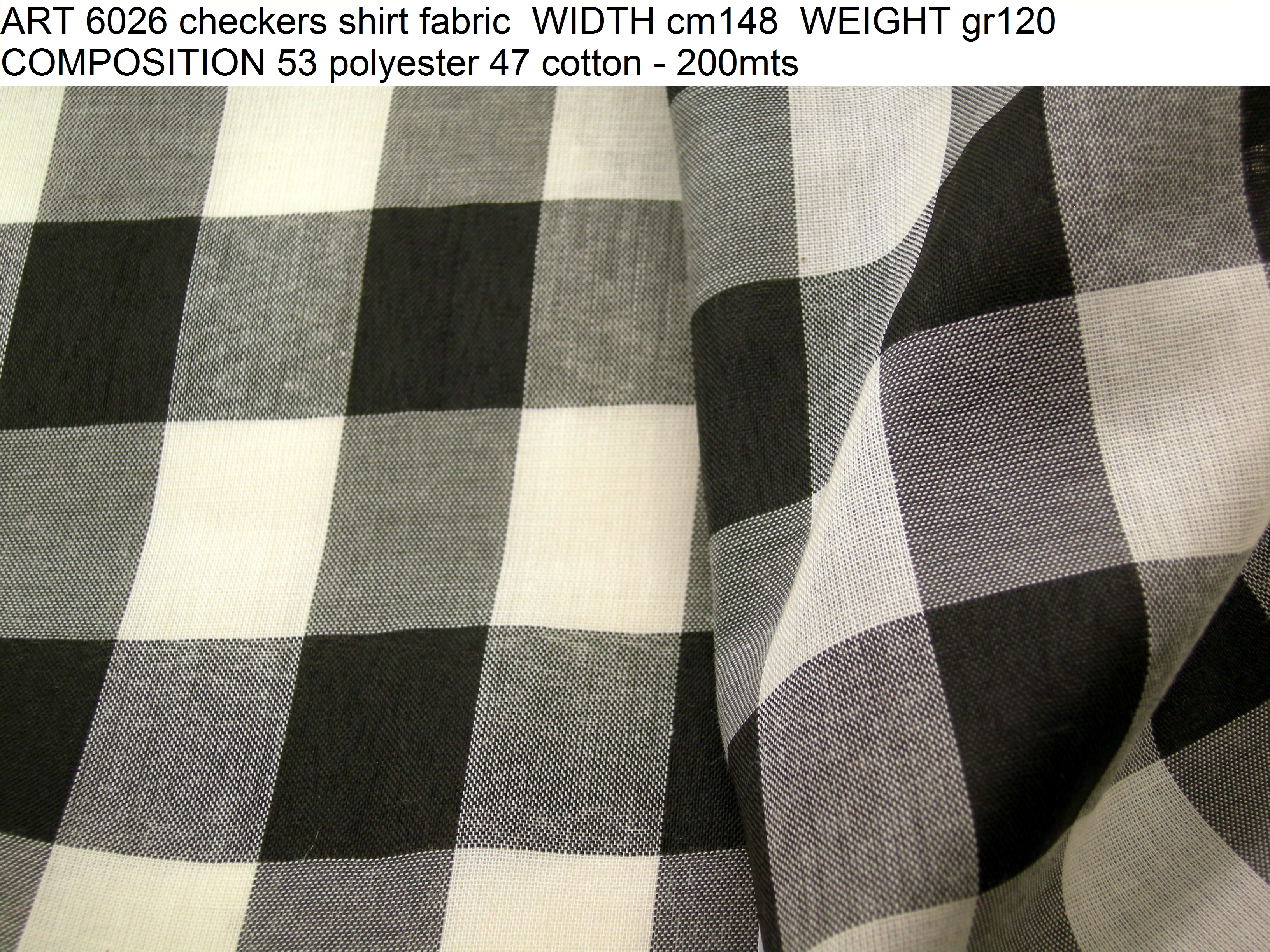 ART 6026 checkers shirt fabric WIDTH cm148 WEIGHT gr120 COMPOSITION 53 polyester 47 cotton - 200mts