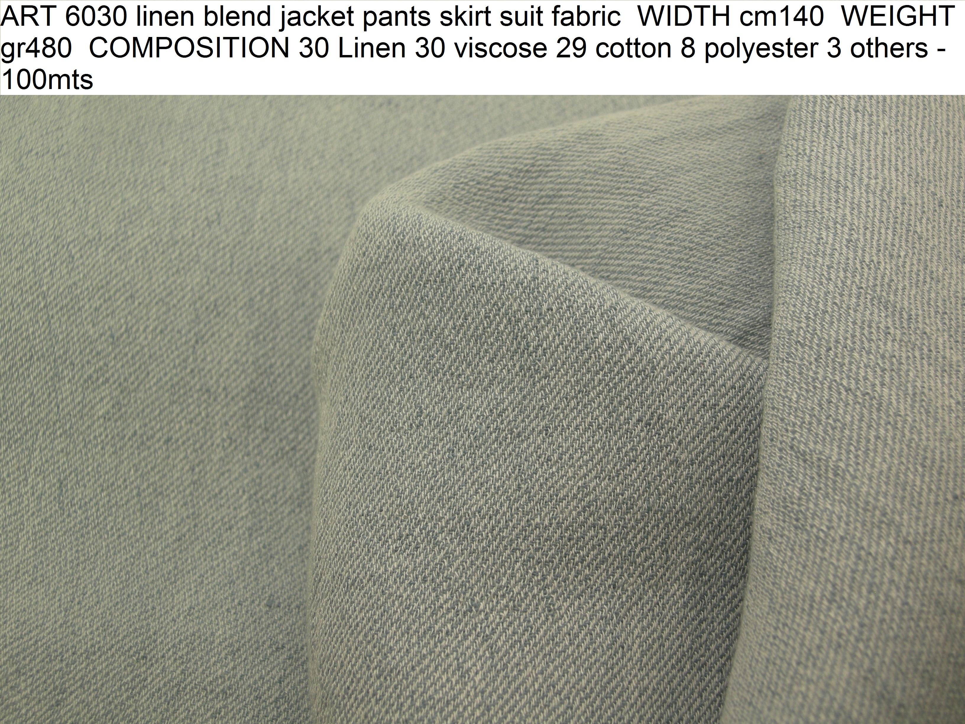 ART 6030 linen blend jacket pants skirt suit fabric WIDTH cm140 WEIGHT gr480 COMPOSITION 30 Linen 30 viscose 29 cotton 8 polyester 3 others - 100mts