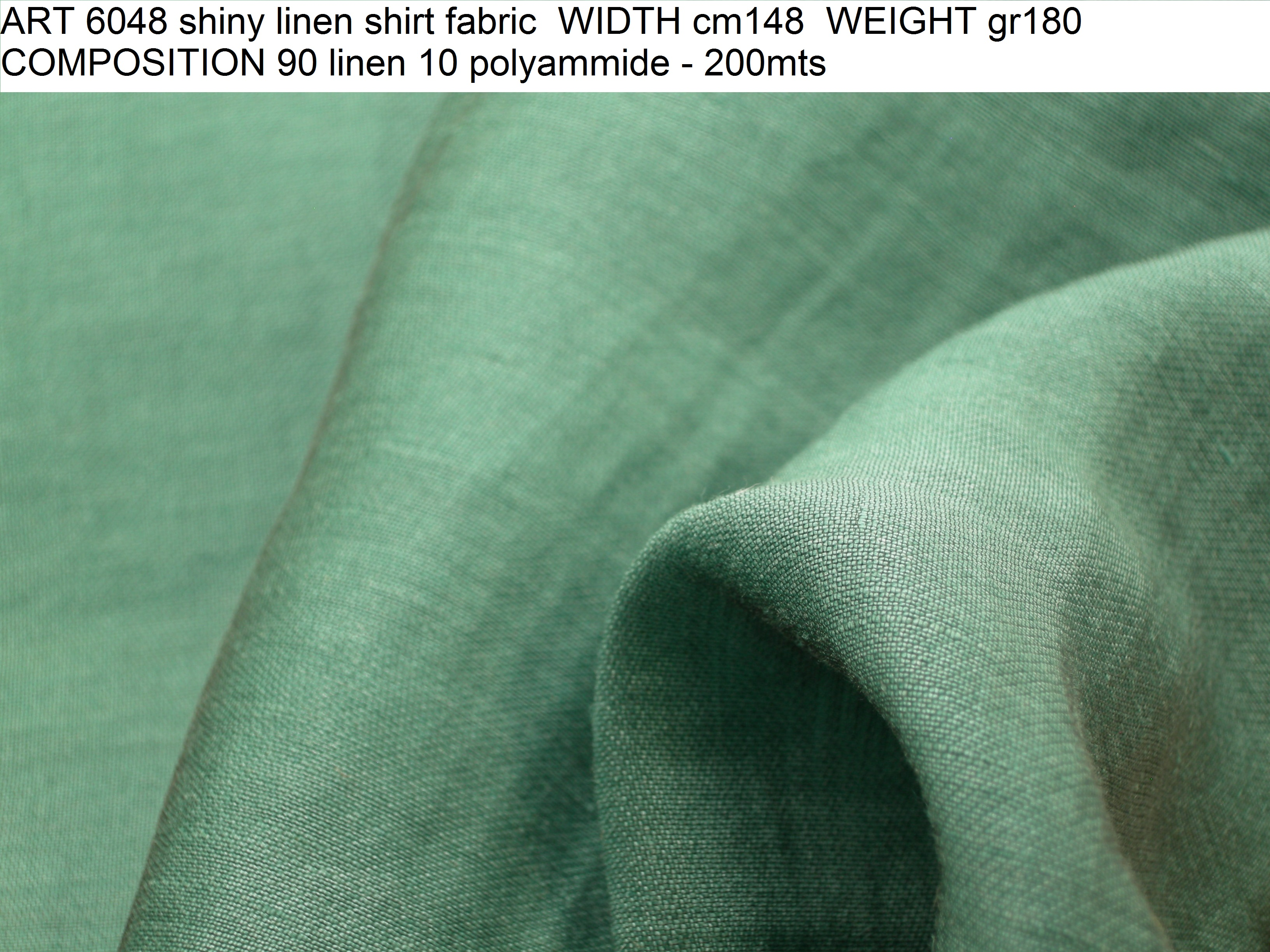 ART 6048 shiny linen shirt fabric WIDTH cm148 WEIGHT gr180 COMPOSITION 90 linen 10 polyammide - 200mts