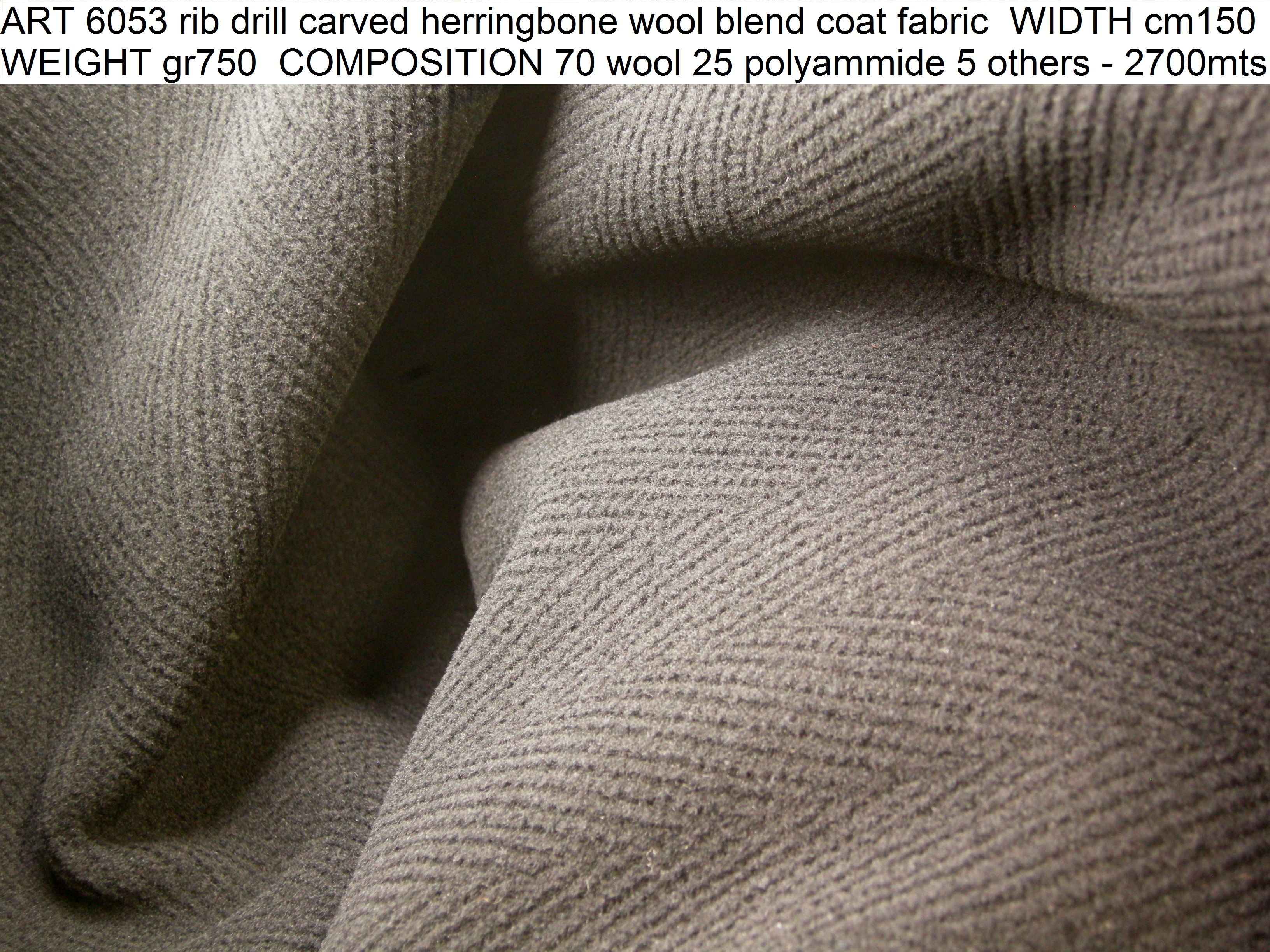 ART 6053 rib drill carved herringbone wool blend coat fabric WIDTH cm150 WEIGHT gr750 COMPOSITION 70 wool 25 polyammide 5 others - 2700mts