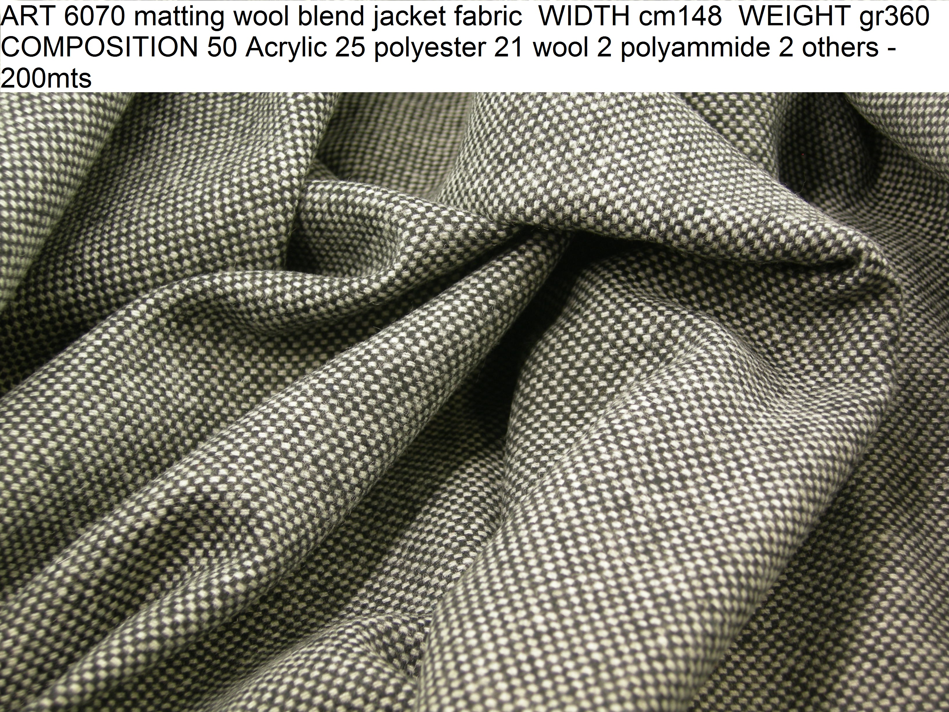 ART 6070 matting wool blend jacket fabric WIDTH cm148 WEIGHT gr360 COMPOSITION 50 Acrylic 25 polyester 21 wool 2 polyammide 2 others - 200mts