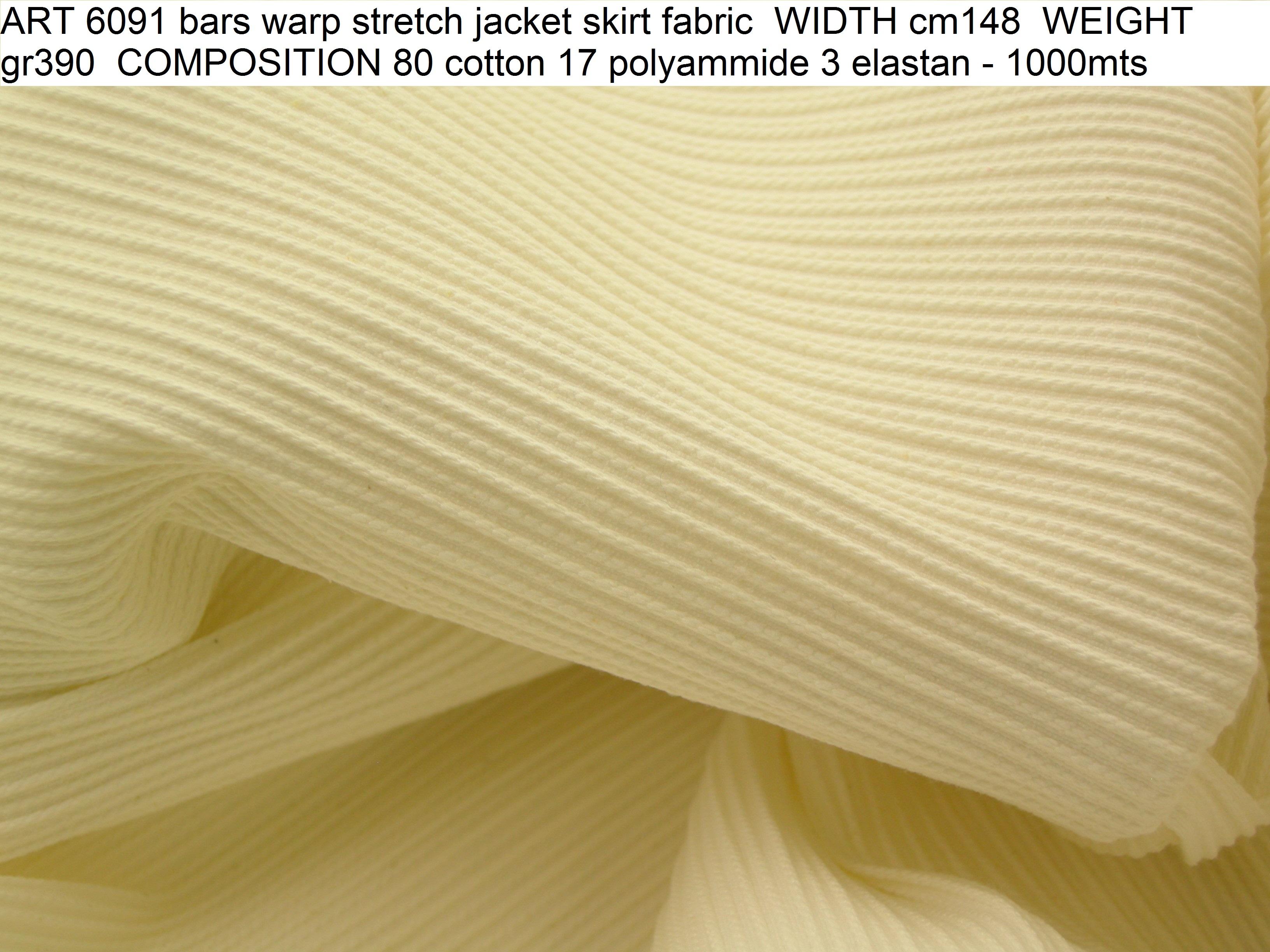 ART 6091 bars warp stretch jacket skirt fabric WIDTH cm148 WEIGHT gr390 COMPOSITION 80 cotton 17 polyammide 3 elastan - 1000mts