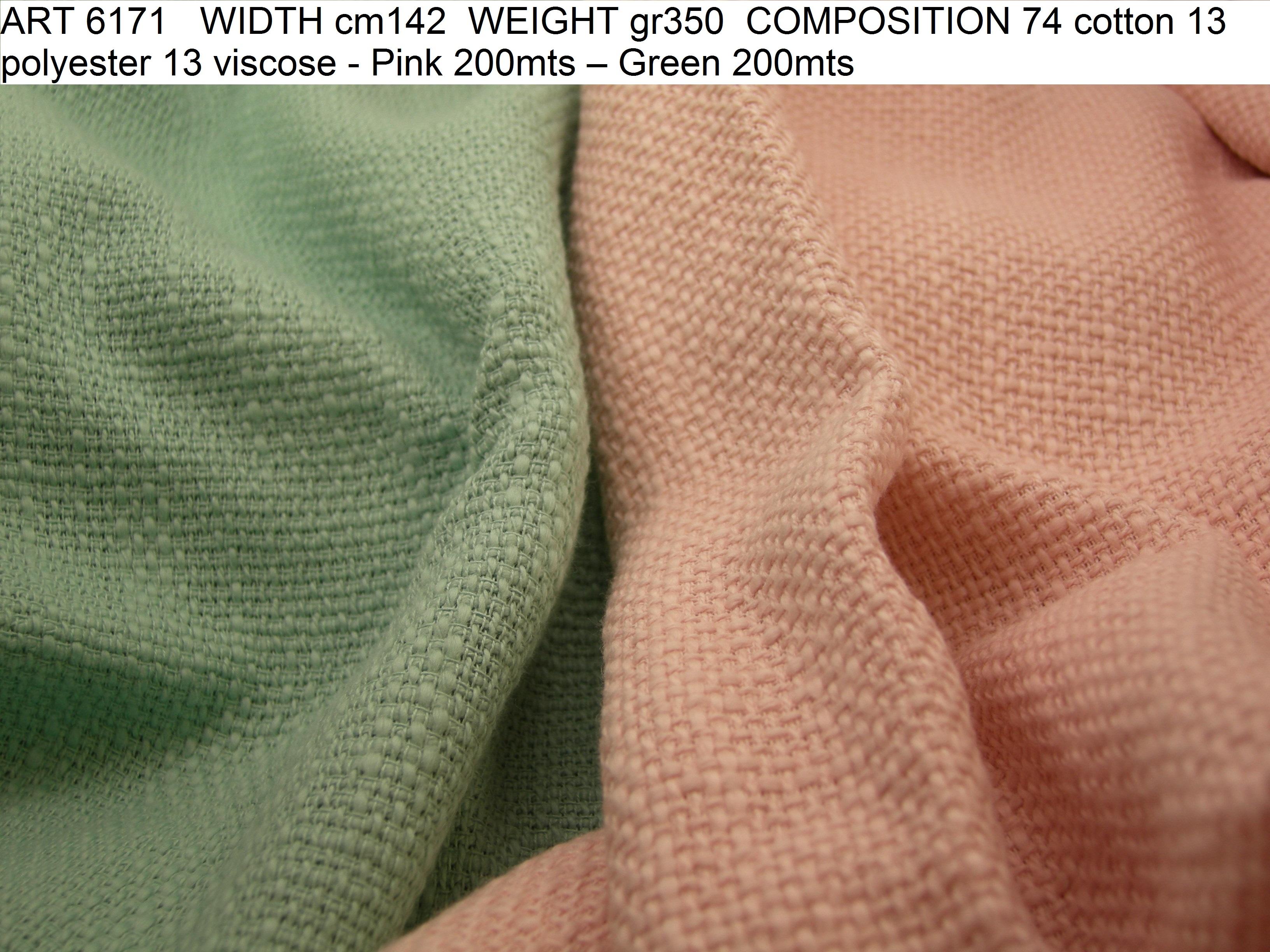 ART 6171 WIDTH cm142 WEIGHT gr350 COMPOSITION 74 cotton 13 polyester 13 viscose - Pink 200mts – Green 200mts