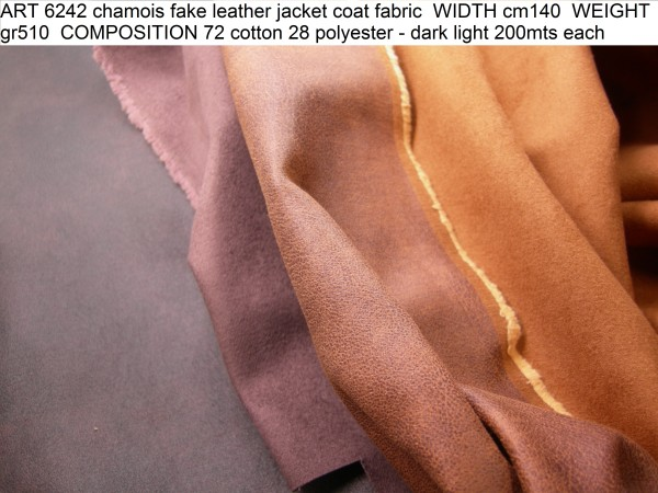 ART 6242 chamois fake leather jacket coat fabric WIDTH cm140 WEIGHT gr510 COMPOSITION 72 cotton 28 polyester - dark light 200mts each