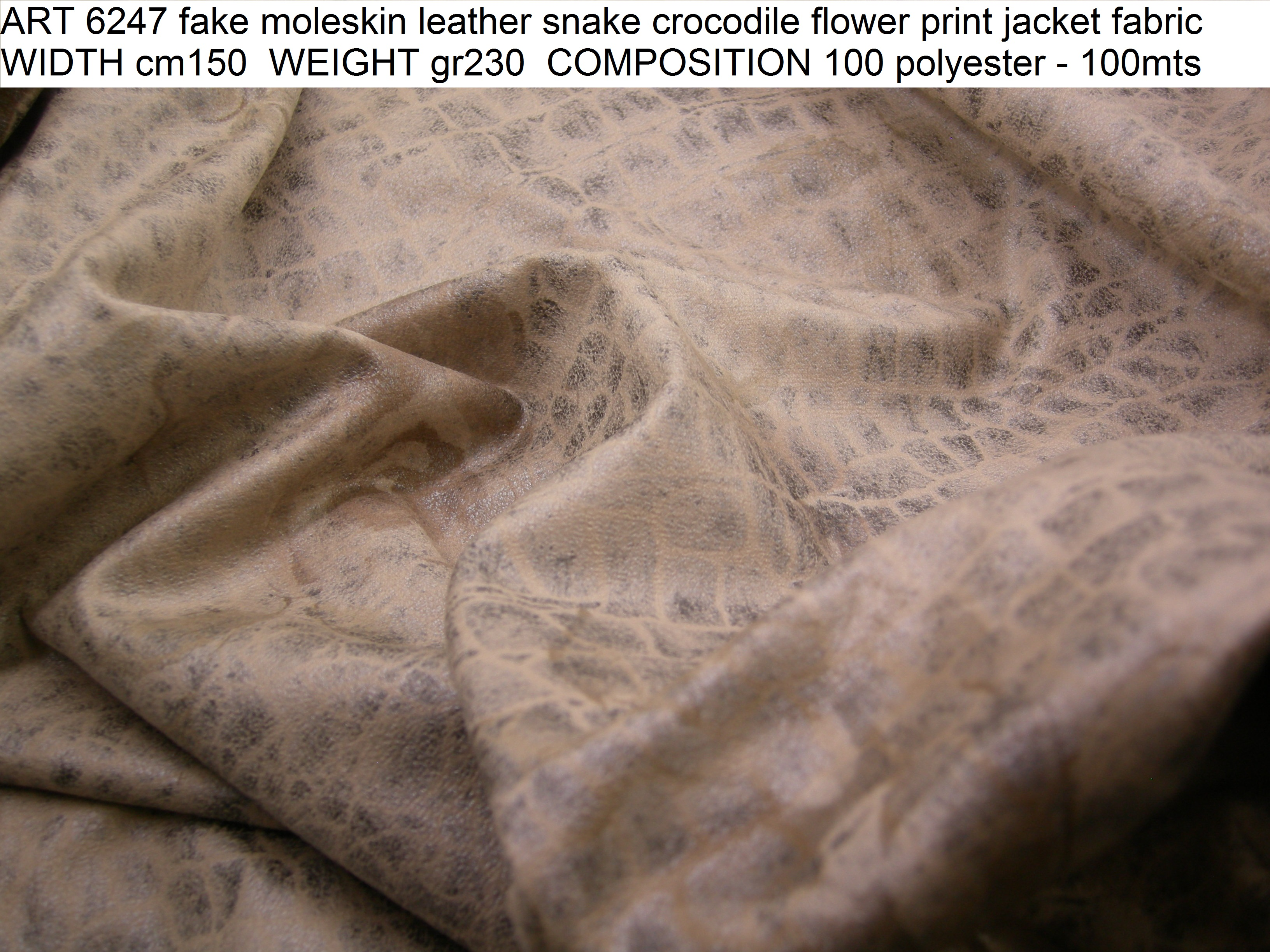 ART 6247 fake moleskin leather snake crocodile flower print jacket fabric WIDTH cm150 WEIGHT gr230 COMPOSITION 100 polyester - 100mts