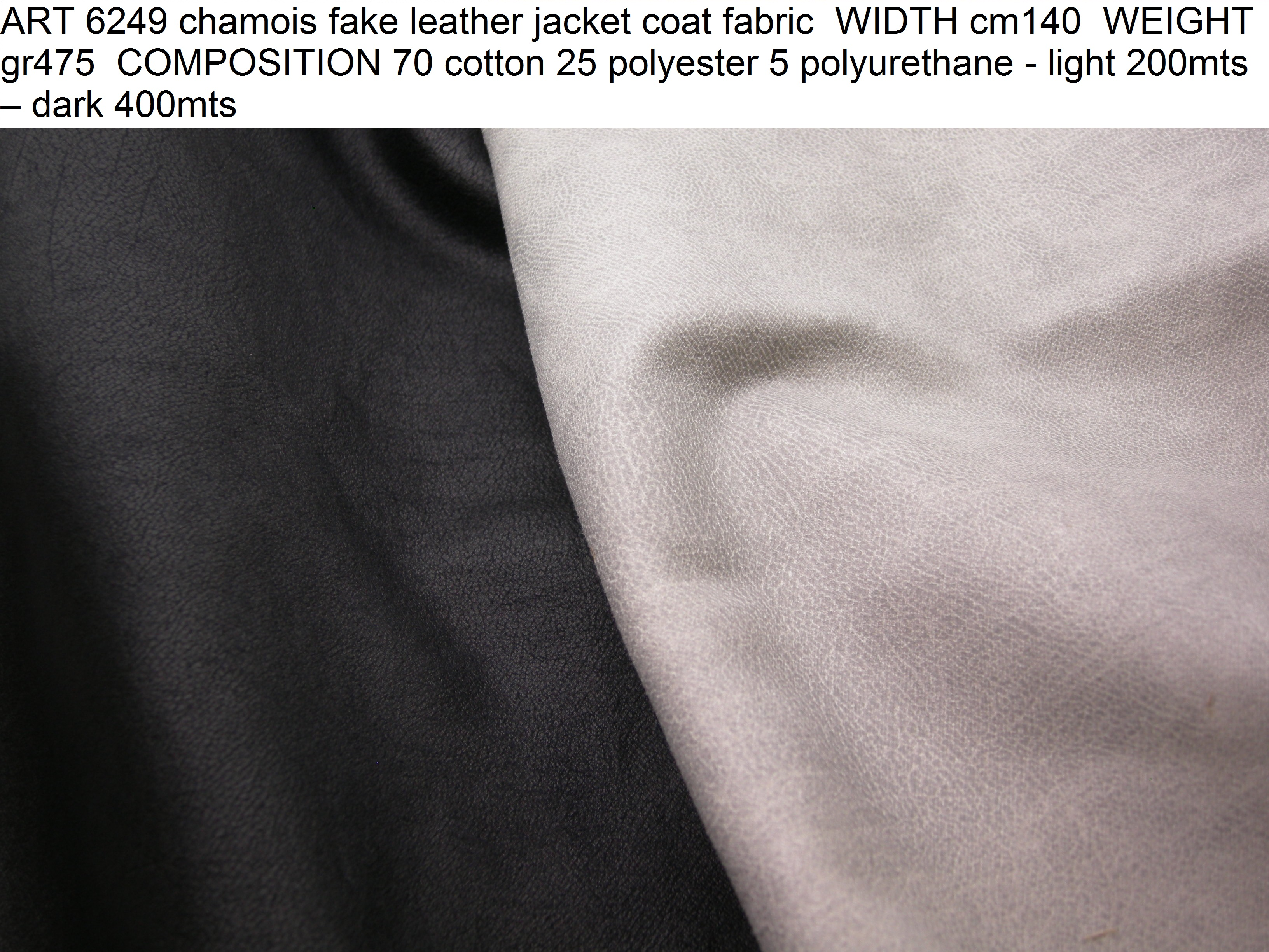 ART 6249 chamois fake leather jacket coat fabric WIDTH cm140 WEIGHT gr475 COMPOSITION 70 cotton 25 polyester 5 polyurethane - light 200mts – dark 400mts