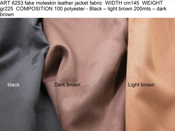 ART 6253 fake moleskin leather jacket fabric WIDTH cm145 WEIGHT gr225 COMPOSITION 100 polyester - Black – light brown 200mts – dark brown