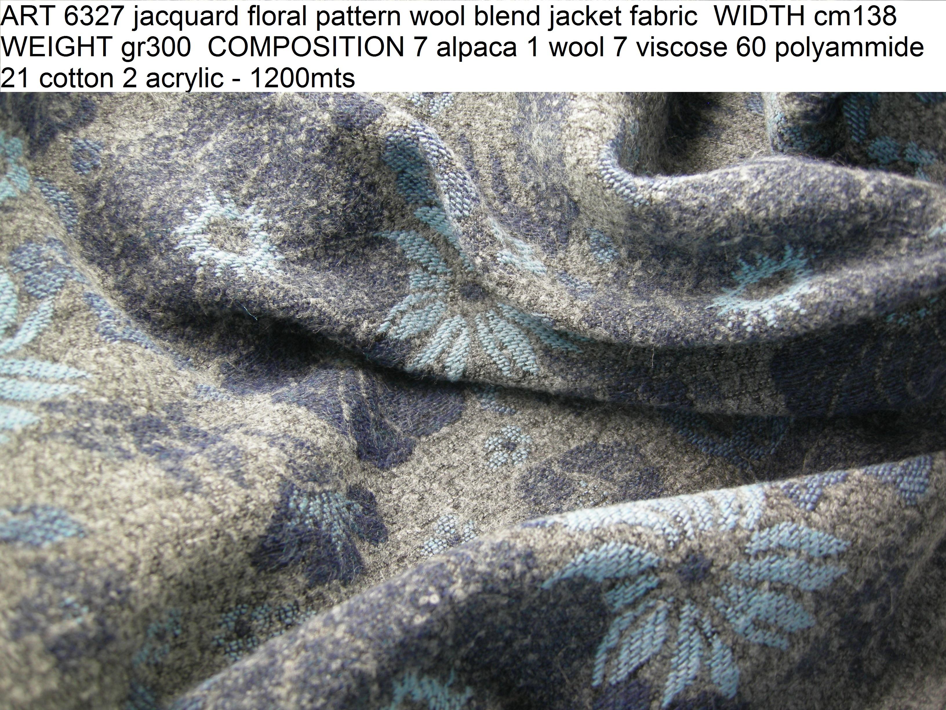 ART 6327 jacquard floral pattern wool blend jacket fabric WIDTH cm138 WEIGHT gr300 COMPOSITION 7 alpaca 1 wool 7 viscose 60 polyammide 21 cotton 2 acrylic - 1200mts