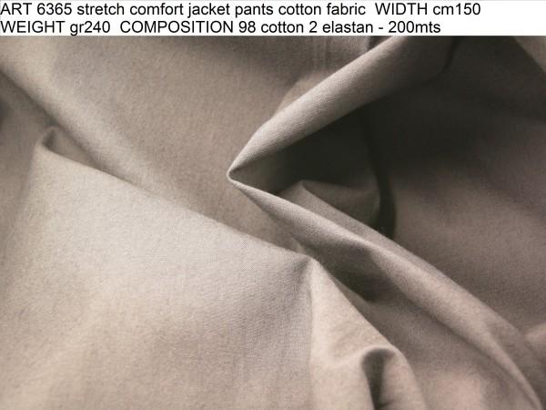 ART 6365 stretch comfort jacket pants cotton fabric WIDTH cm150 WEIGHT gr240 COMPOSITION 98 cotton 2 elastan - 200mts