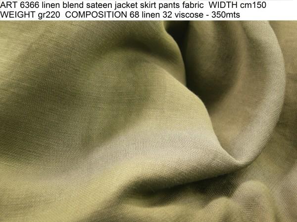 ART 6366 linen blend sateen jacket skirt pants fabric WIDTH cm150 WEIGHT gr220 COMPOSITION 68 linen 32 viscose - 350mts