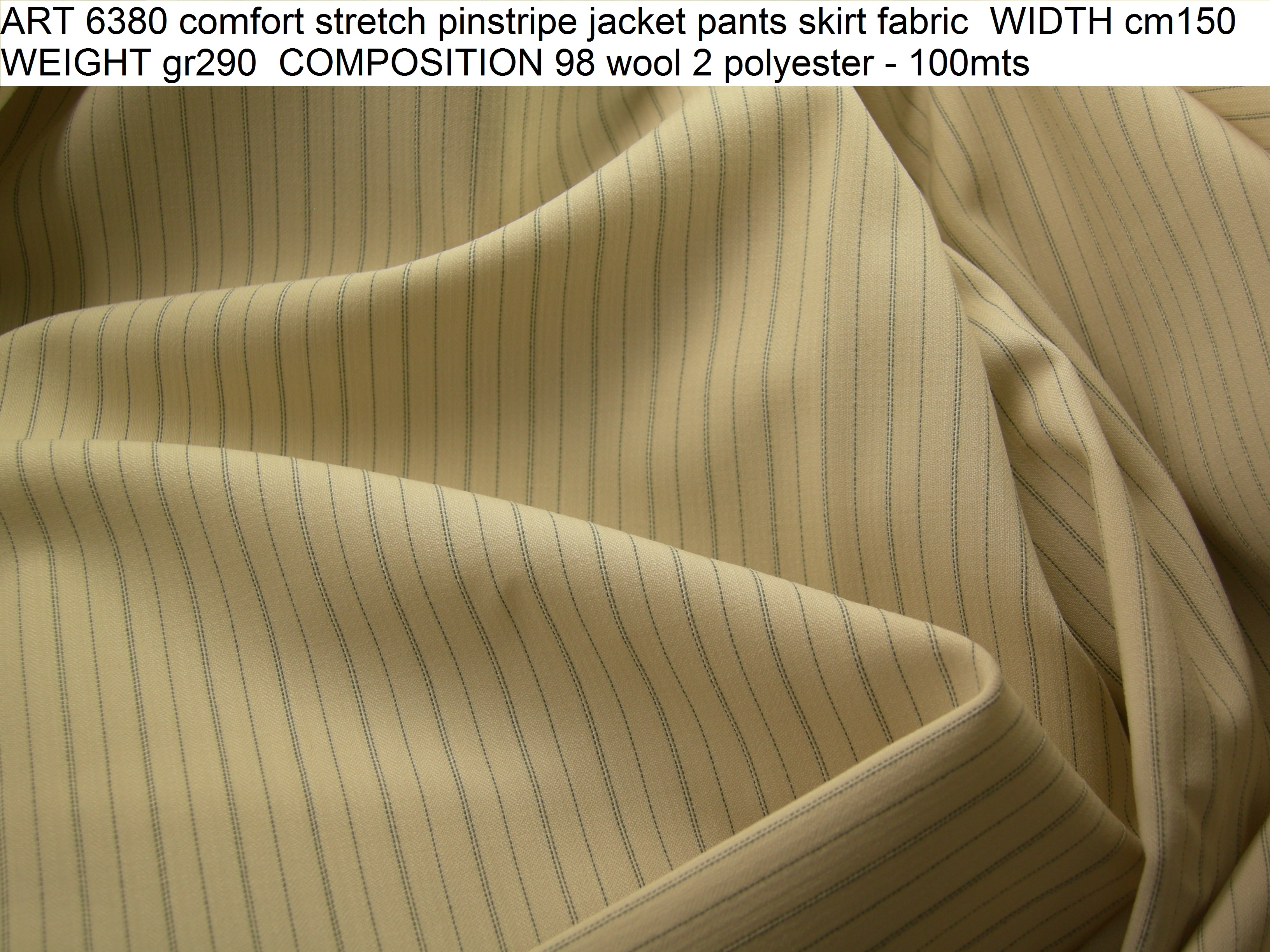 ART 6380 comfort stretch pinstripe jacket pants skirt fabric WIDTH cm150 WEIGHT gr290 COMPOSITION 98 wool 2 polyester - 100mts