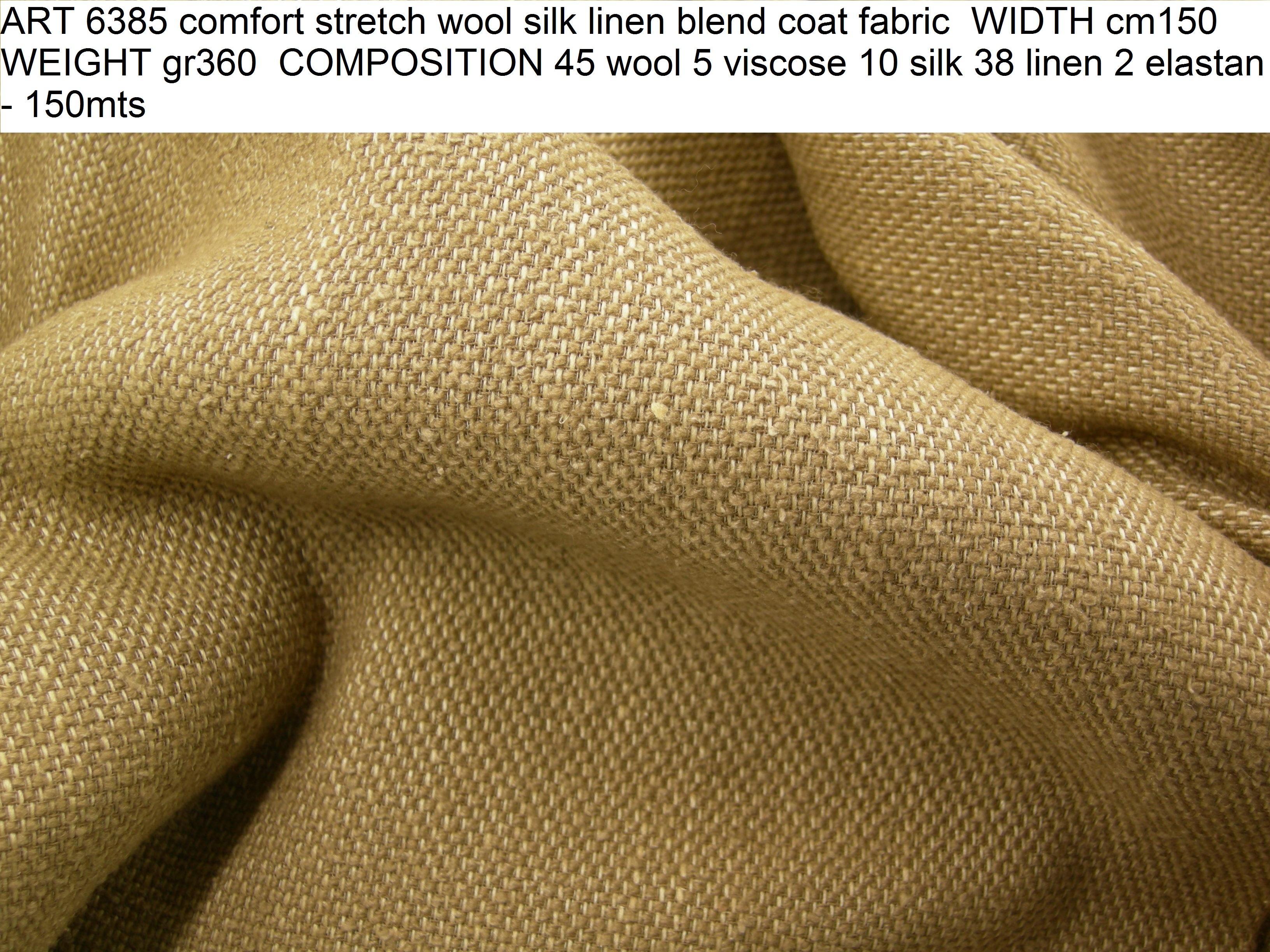 ART 6385 comfort stretch wool silk linen blend coat fabric WIDTH cm150 WEIGHT gr360 COMPOSITION 45 wool 5 viscose 10 silk 38 linen 2 elastan - 150mts