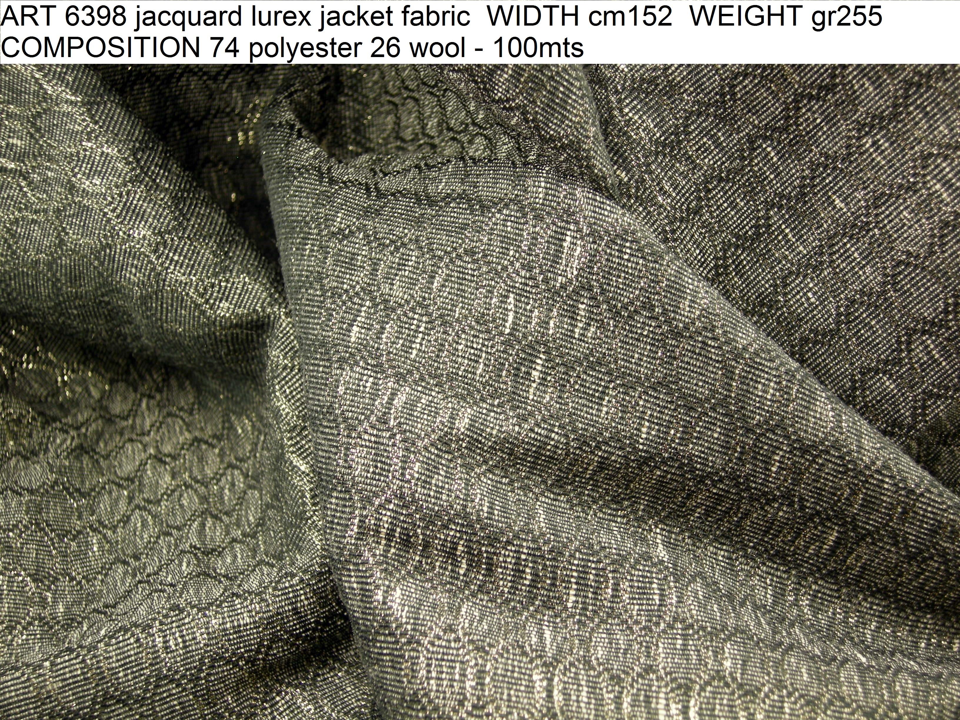 ART 6398 jacquard lurex jacket fabric WIDTH cm152 WEIGHT gr255 COMPOSITION 74 polyester 26 wool - 100mts
