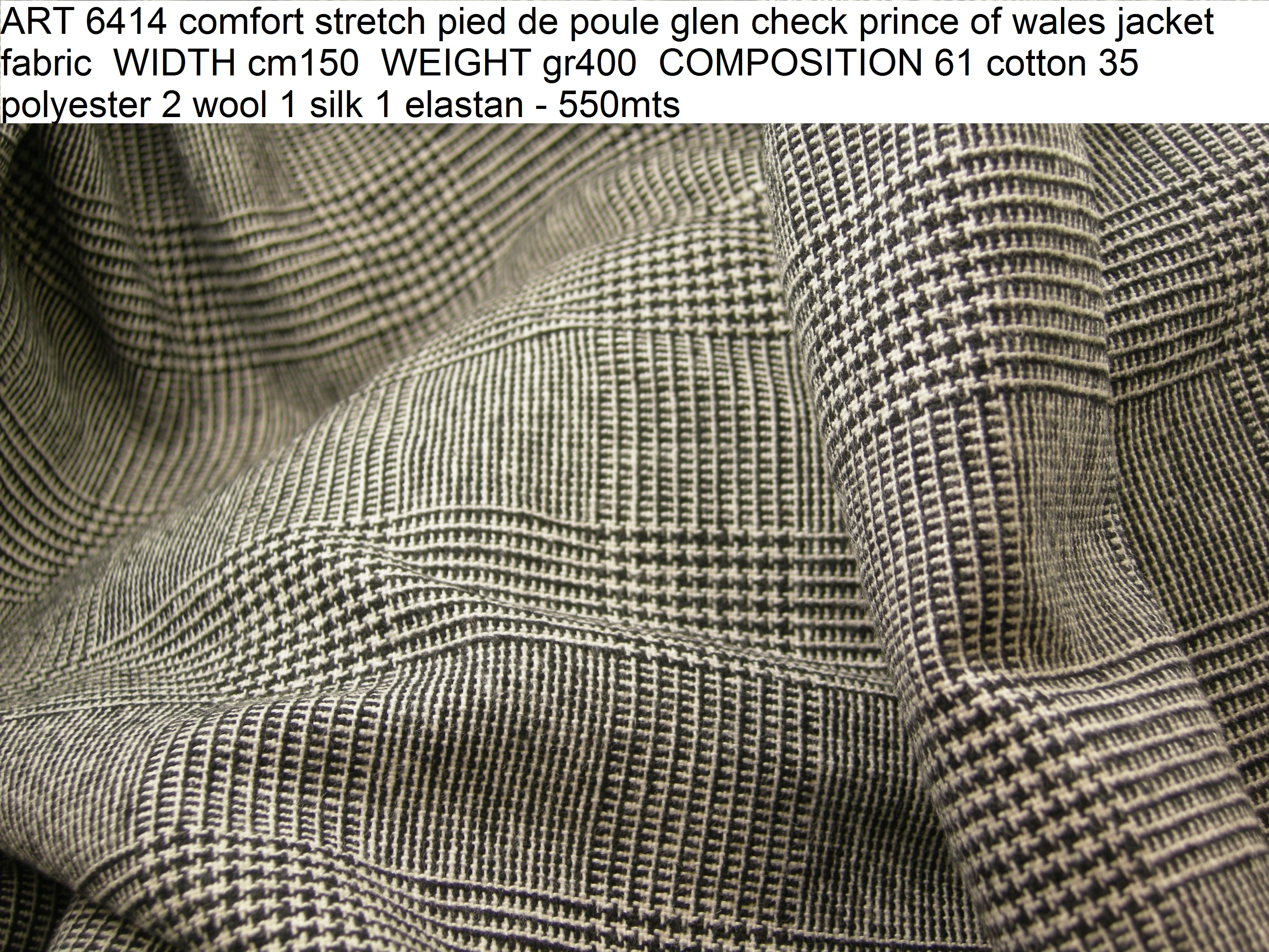 ART 6414 comfort stretch pied de poule glen check prince of wales jacket fabric WIDTH cm150 WEIGHT gr400 COMPOSITION 61 cotton 35 polyester 2 wool 1 silk 1 elastan - 550mts