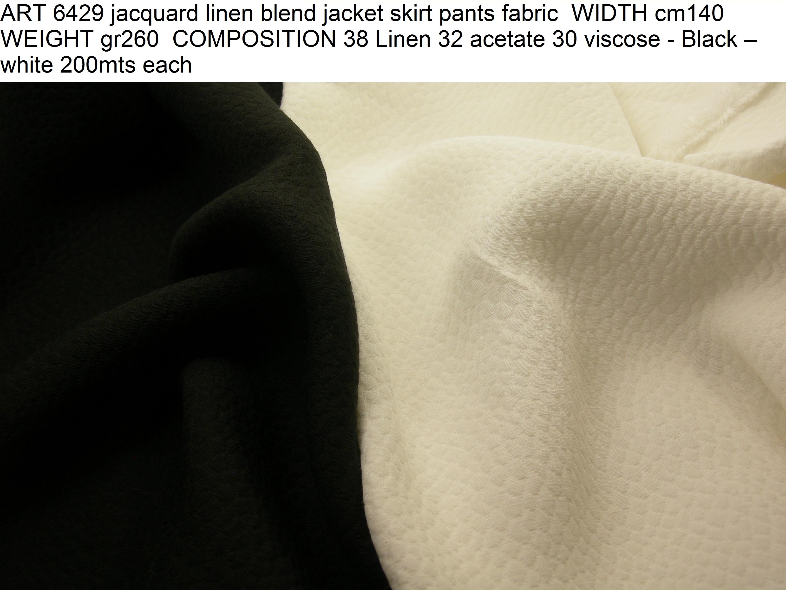 ART 6429 jacquard linen blend jacket skirt pants fabric WIDTH cm140 WEIGHT gr260 COMPOSITION 38 Linen 32 acetate 30 viscose - Black – white 200mts each