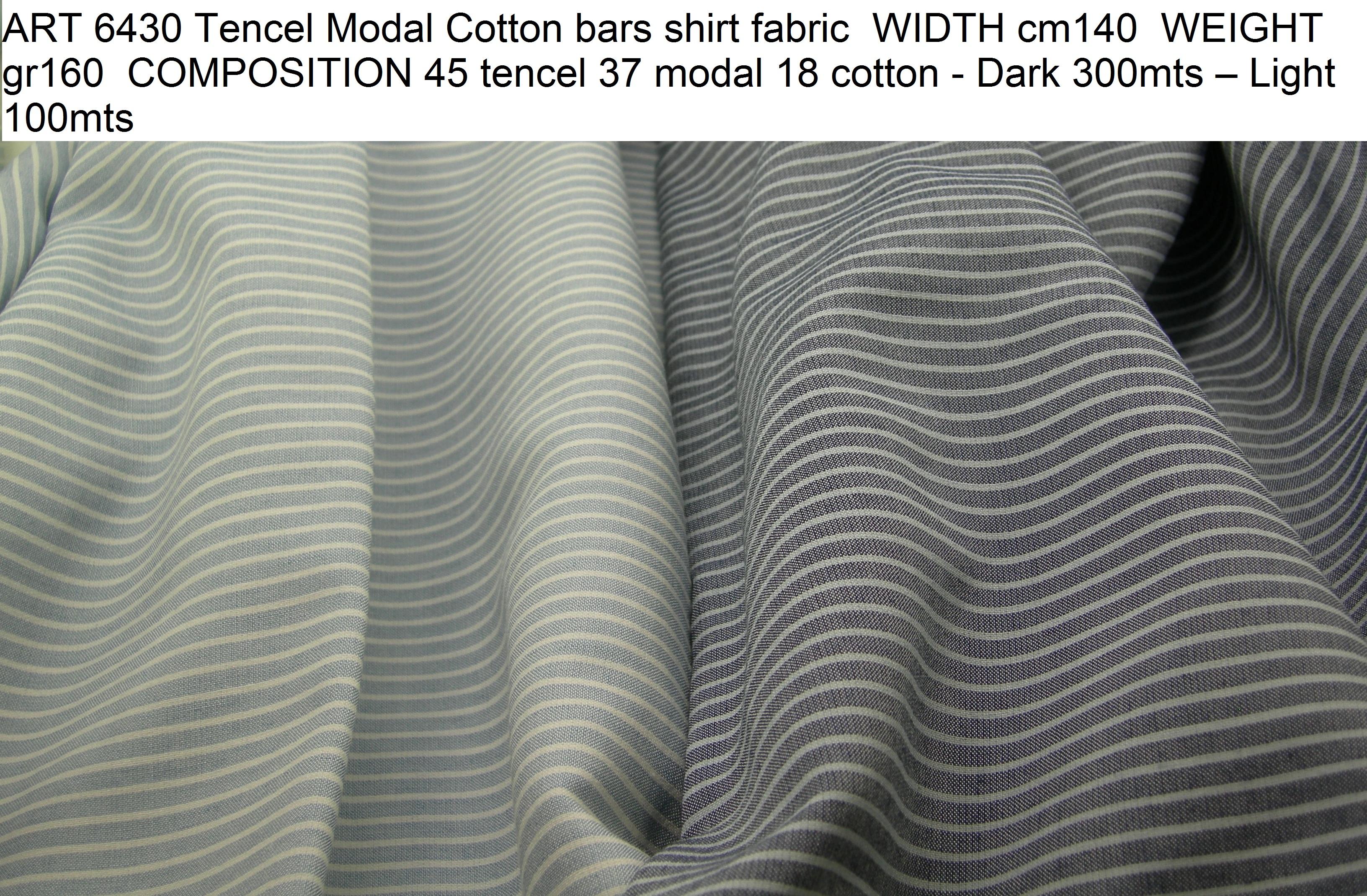 ART 6430 Tencel Modal Cotton bars shirt fabric WIDTH cm140 WEIGHT gr160 COMPOSITION 45 tencel 37 modal 18 cotton - Dark 300mts – Light 100mts