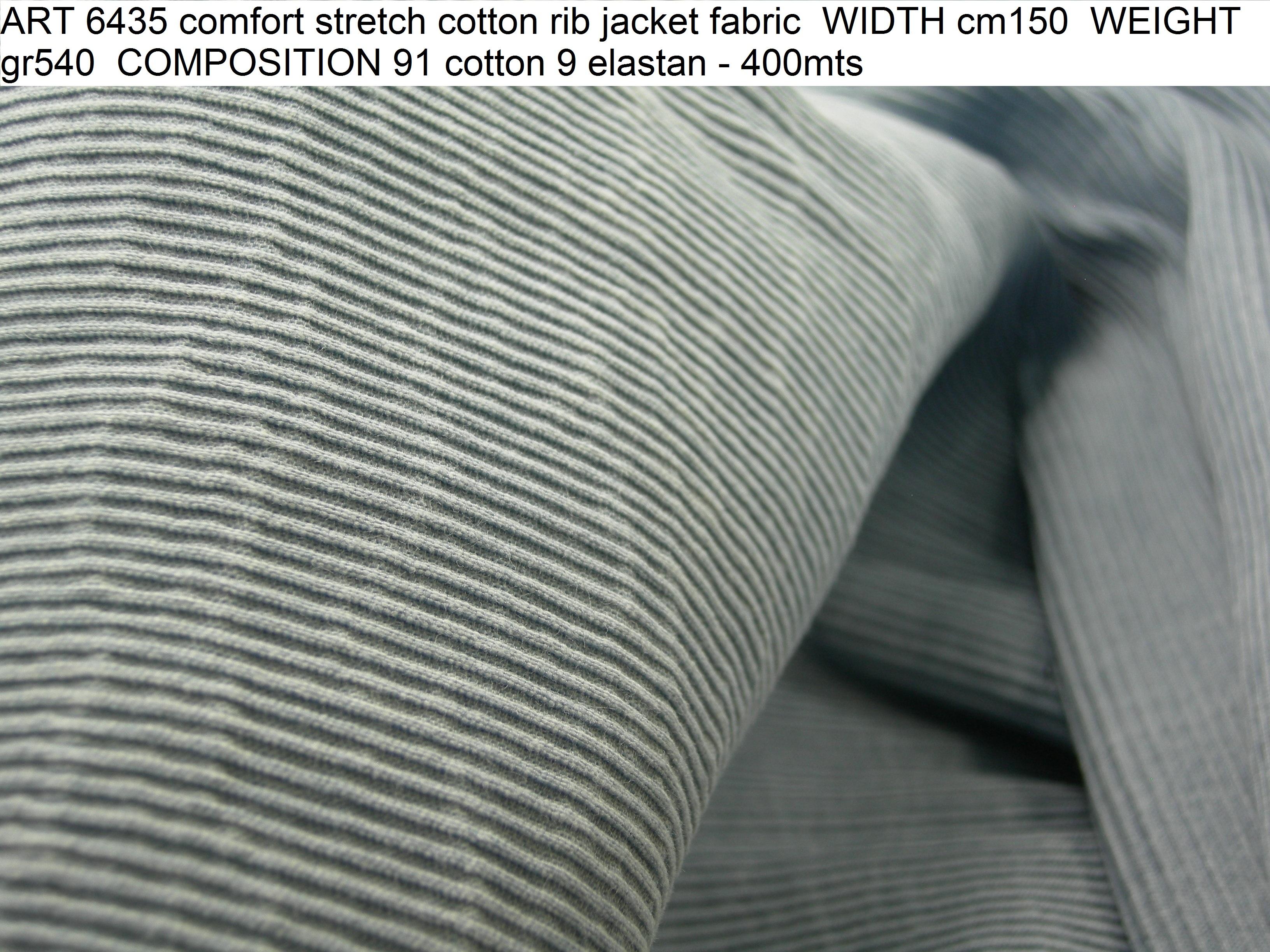 ART 6435 comfort stretch cotton rib jacket fabric WIDTH cm150 WEIGHT gr540 COMPOSITION 91 cotton 9 elastan - 400mts